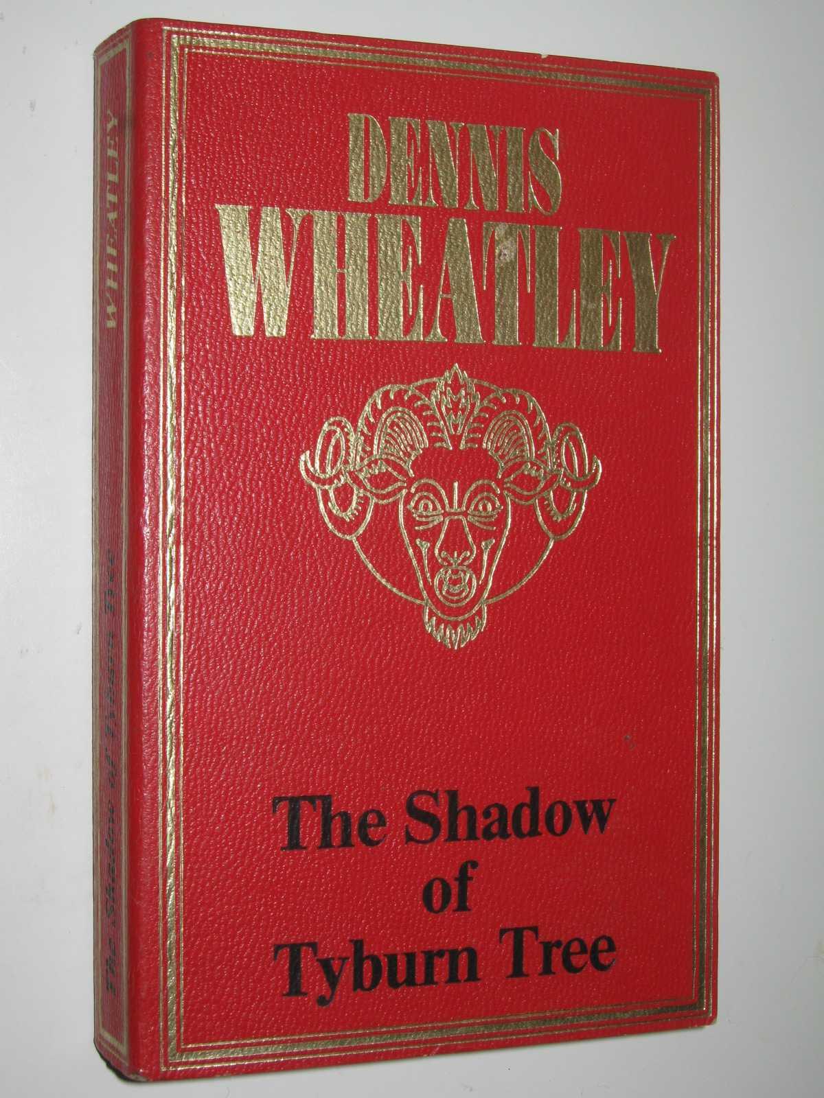 The Shadow of Tyburn Tree, Wheatley, Dennis