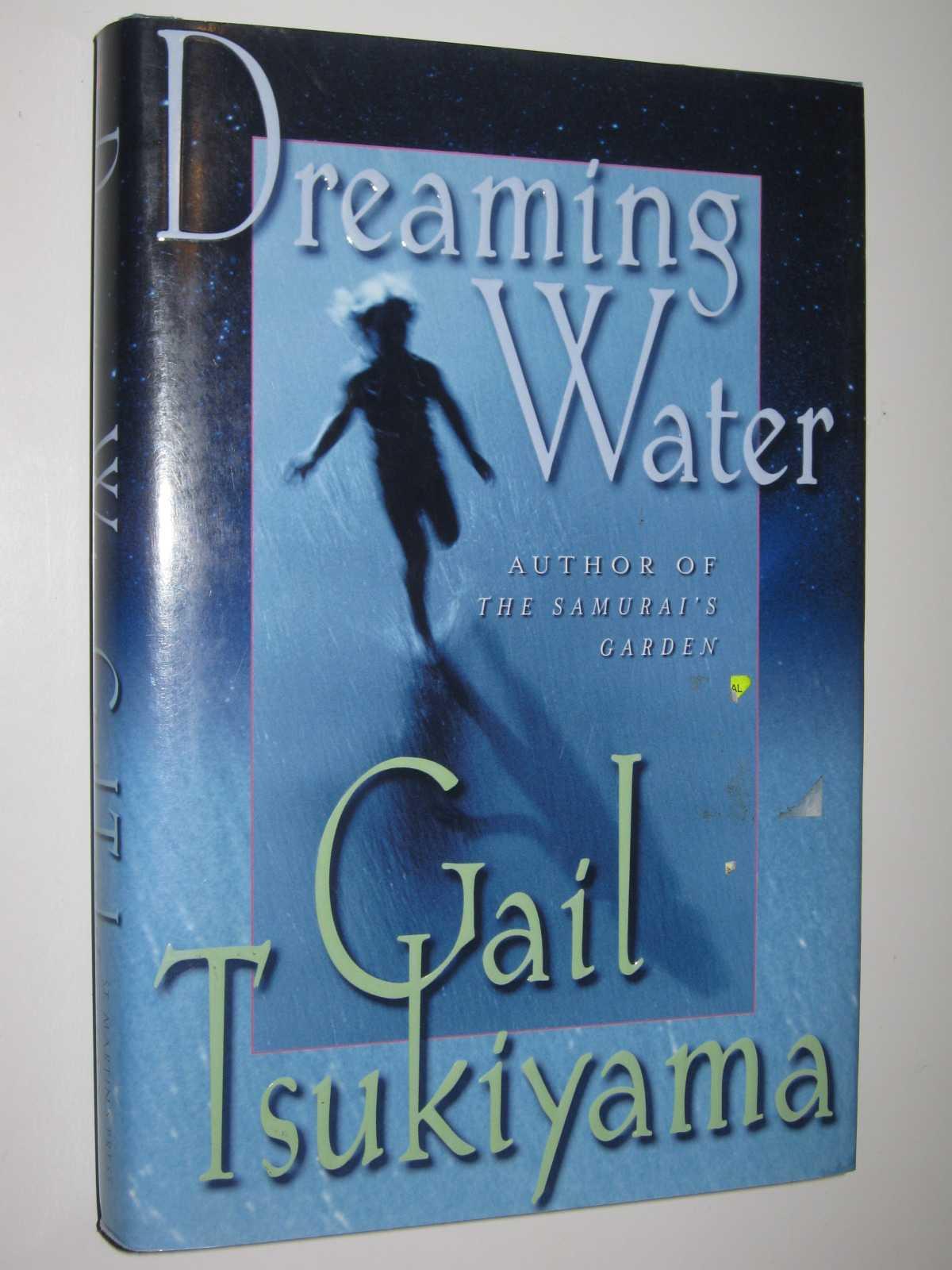 Dreaming Water, Tsukiyama, Gail