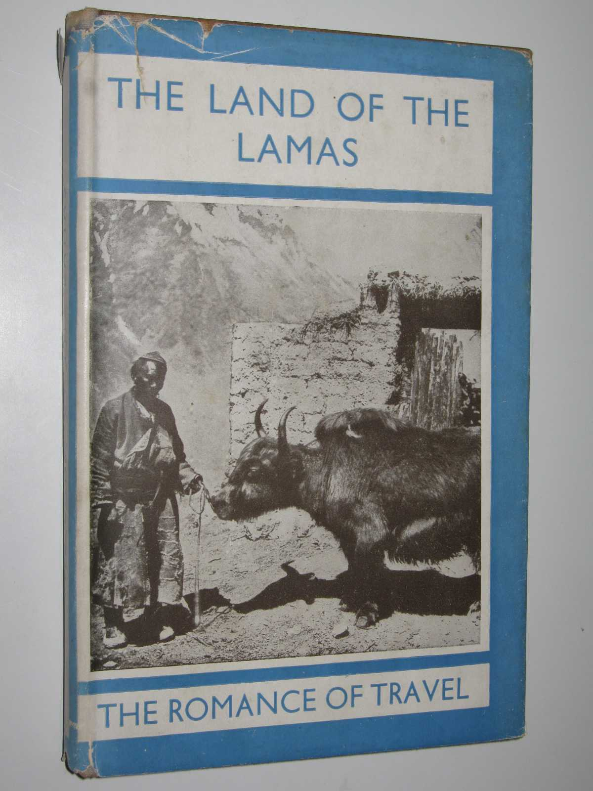 The Land of the Lamas : The Romance of Travel Series, Abbe Huc