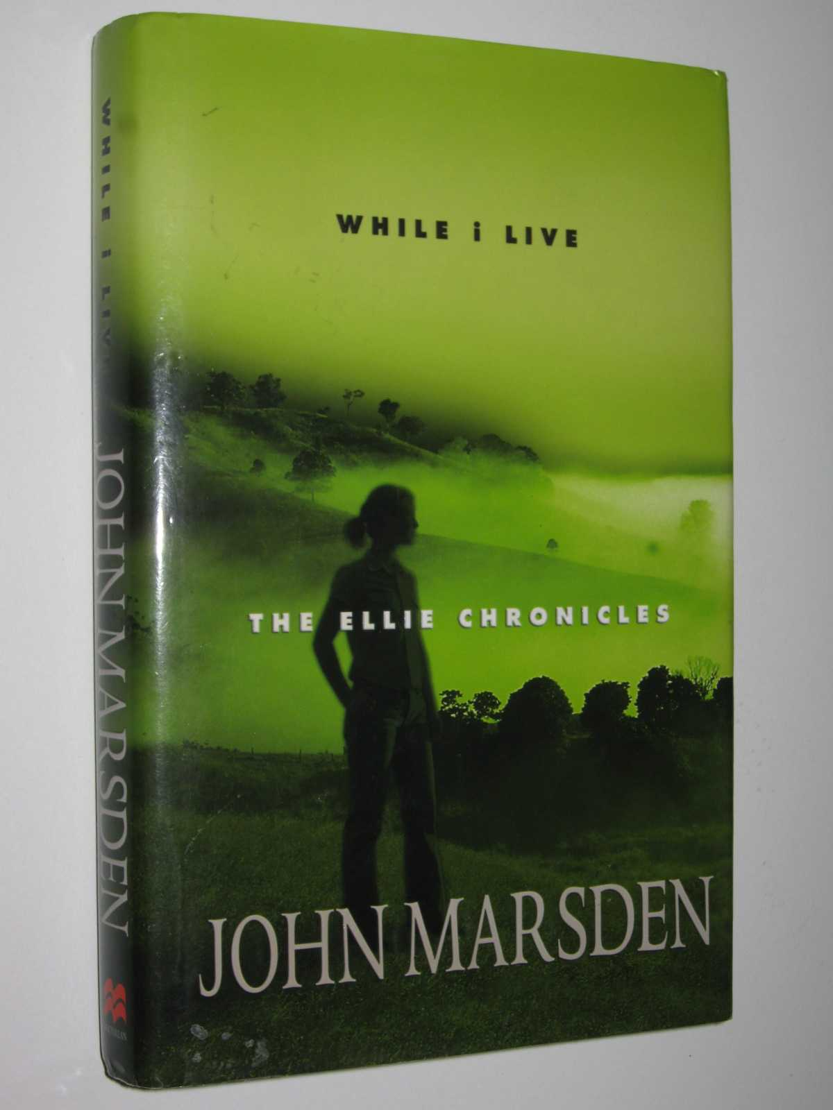 While I Live - The Ellie Chronicles #1, Marsden, John