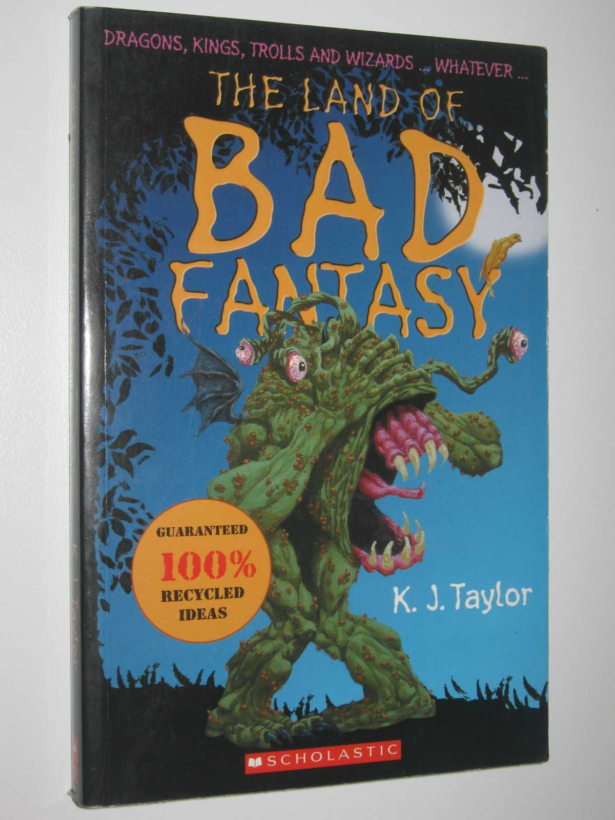 The Land of Bad Fantasy, Taylor, K. J.