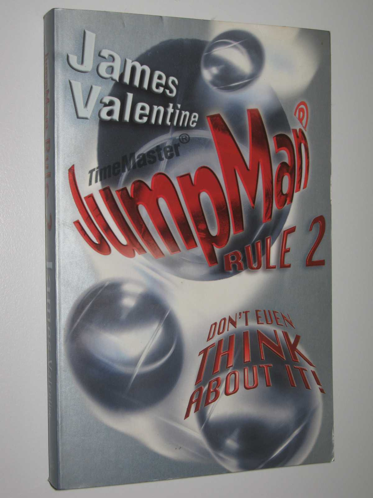Jumpman Rule Two : Don't Even Think About It, Valentine, James