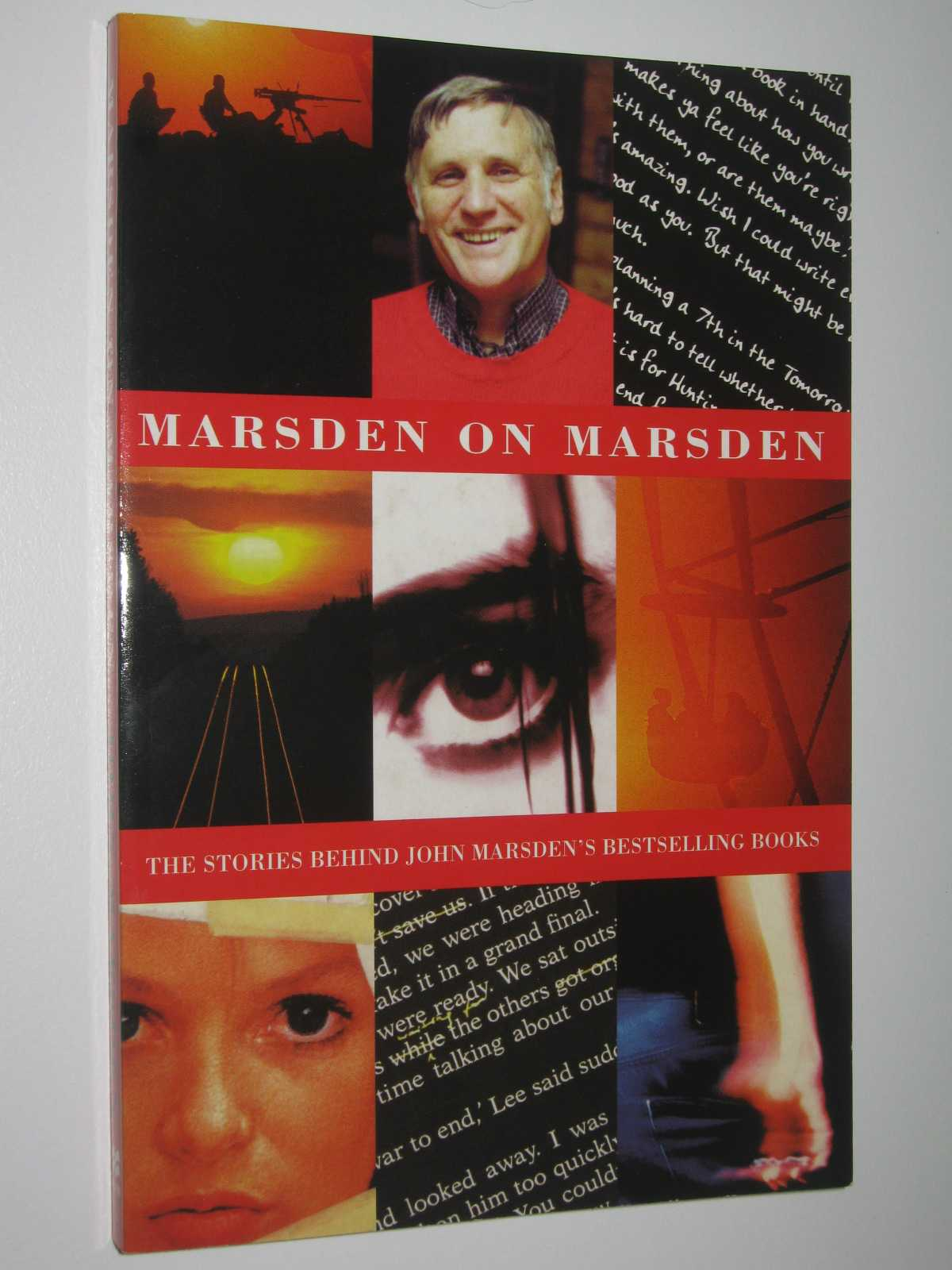 Marsden on Marsden : The Stories Behind John Marsden's Bestselling Books, Marsden, John