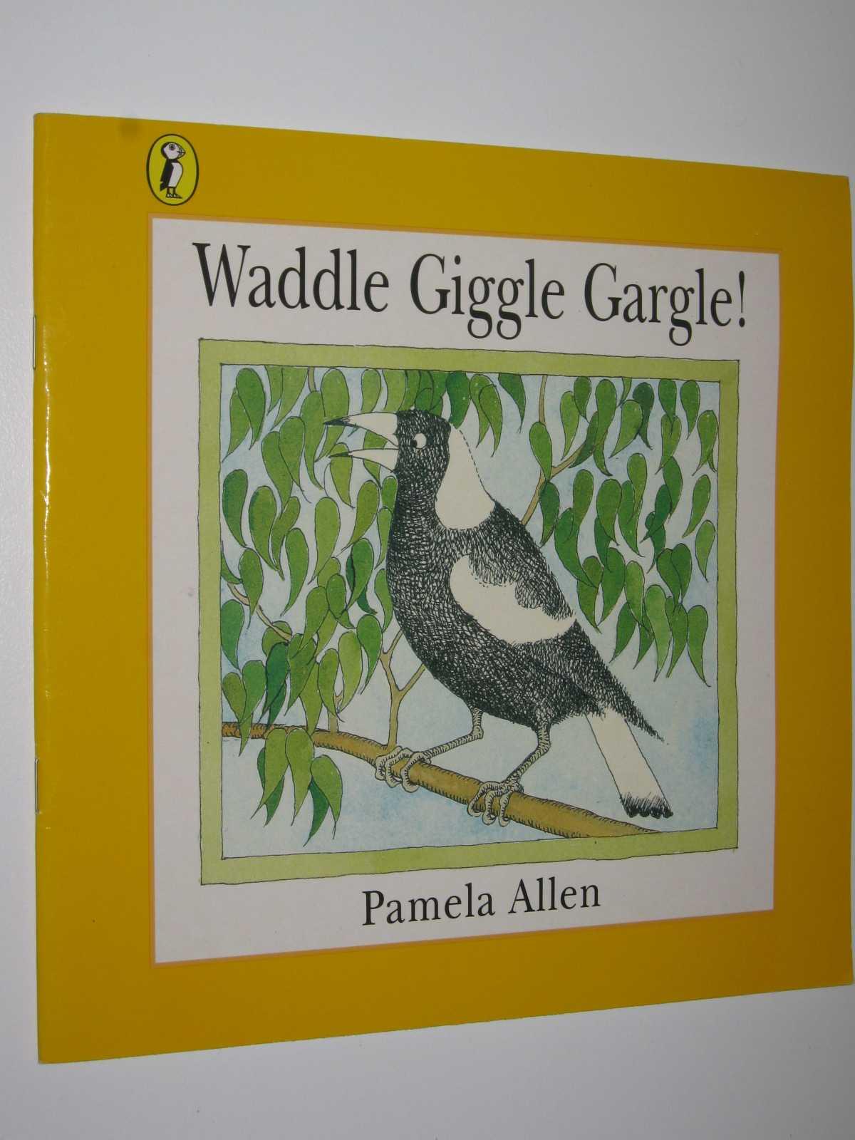 Waddle Giggle Gargle!, Allen, Pamela