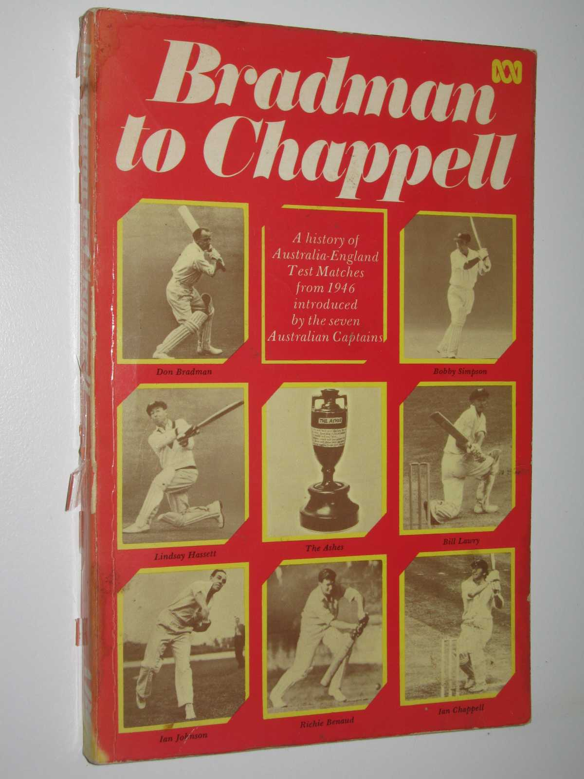 Bradman to Chappell : A History of Australia-England Test Matches from 1946, Author Not Stated
