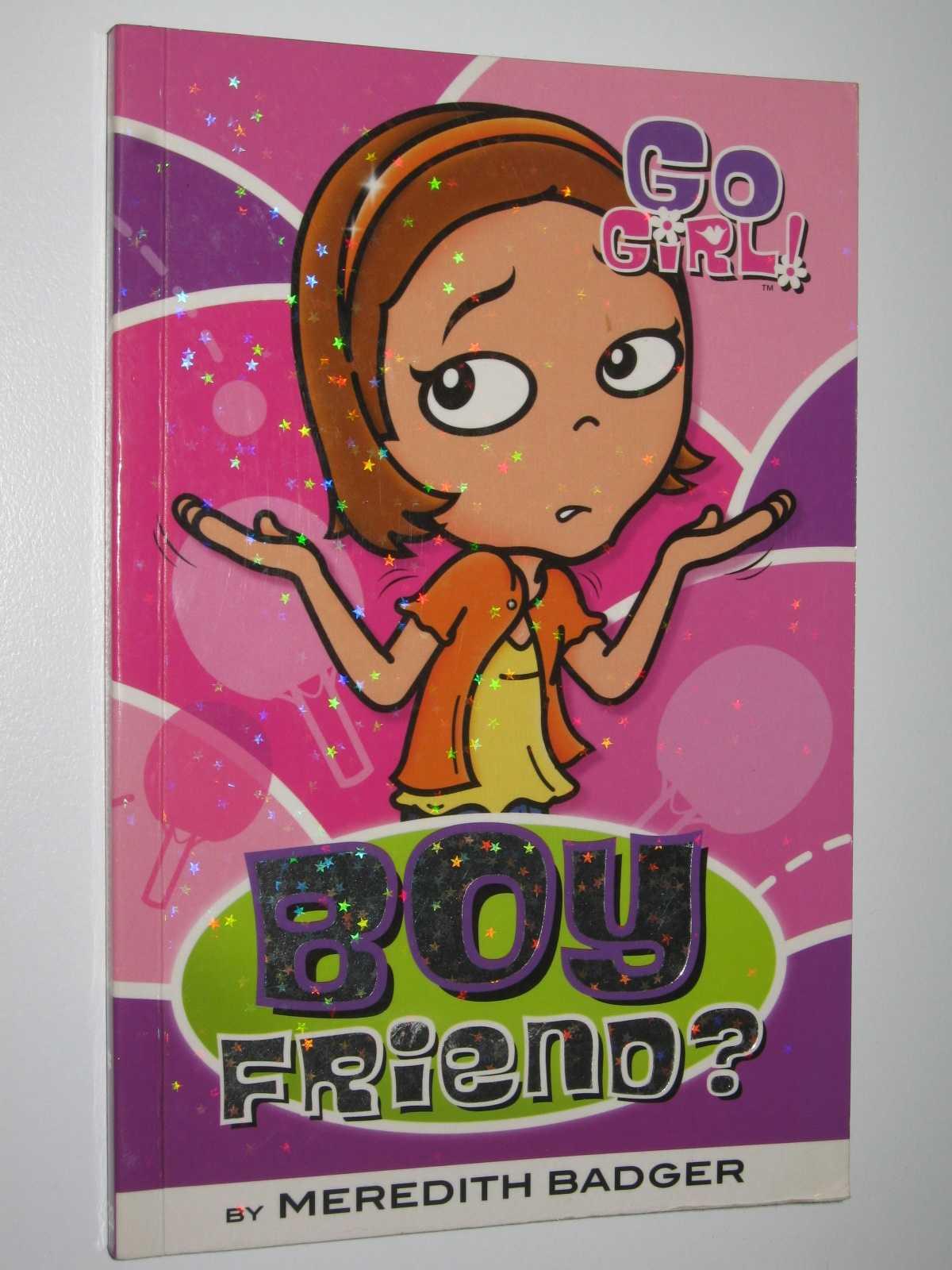 Boy Friend? - Go Girl! #23, Badger, Meredith