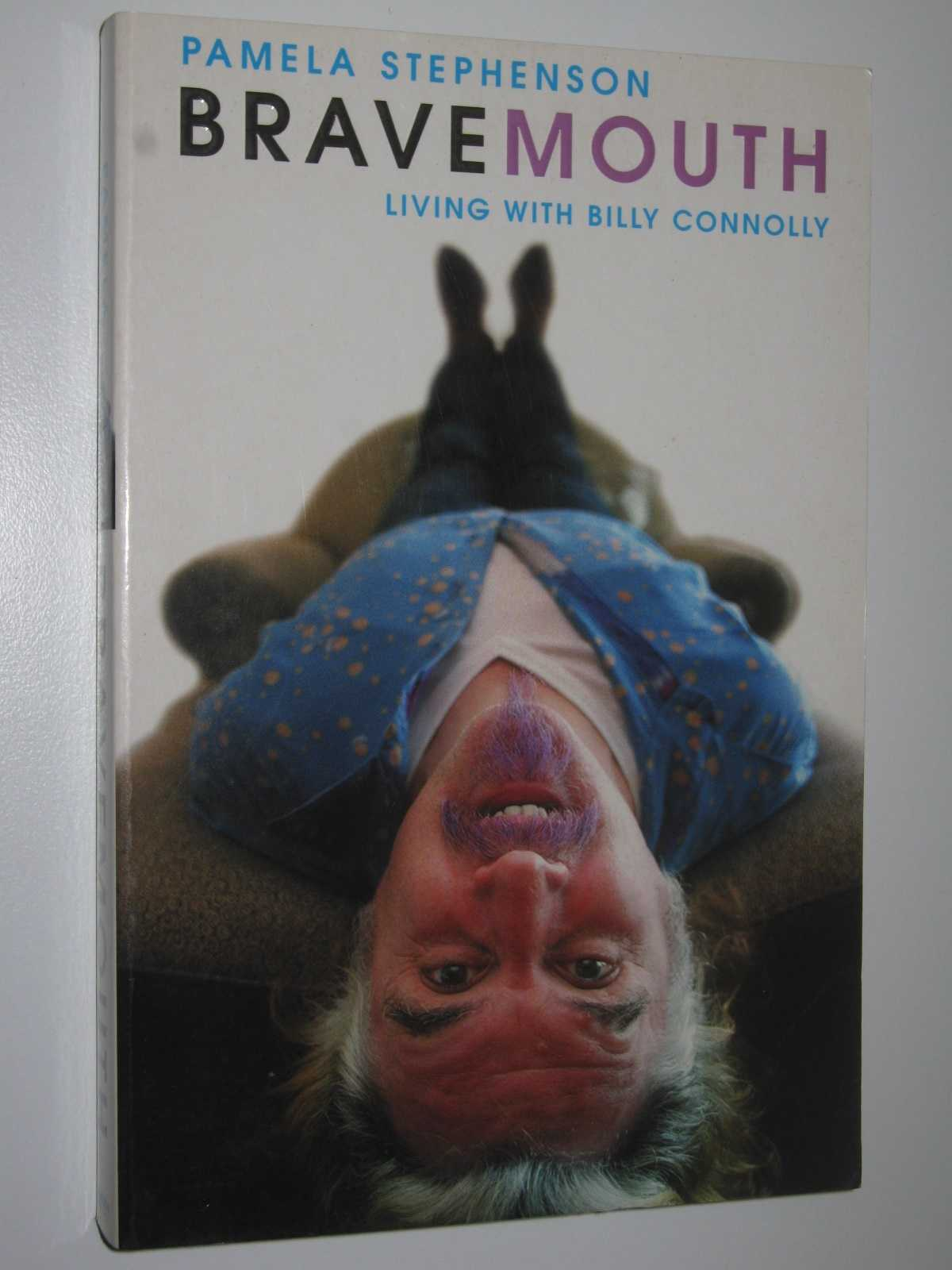 Bravemouth : Living With Billy Connolly, Stephenson, Pamela