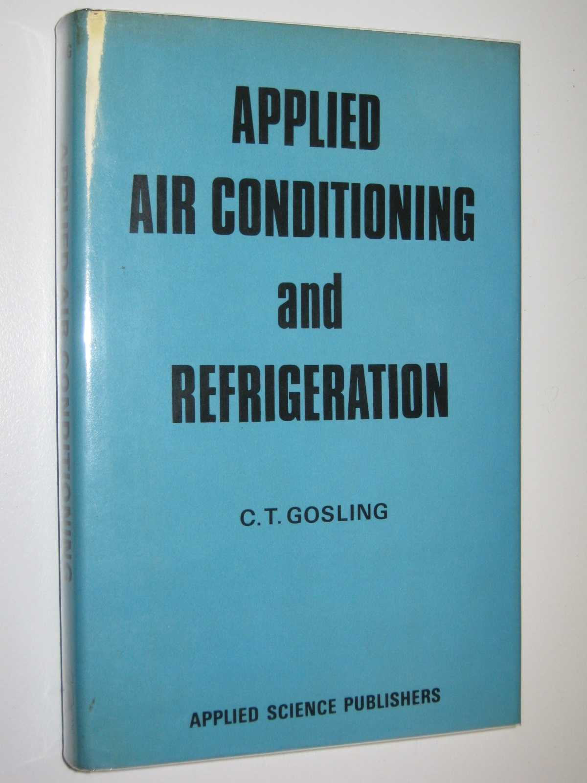Applied Air Conditioning and Refrigeration, Gosling, C. T.