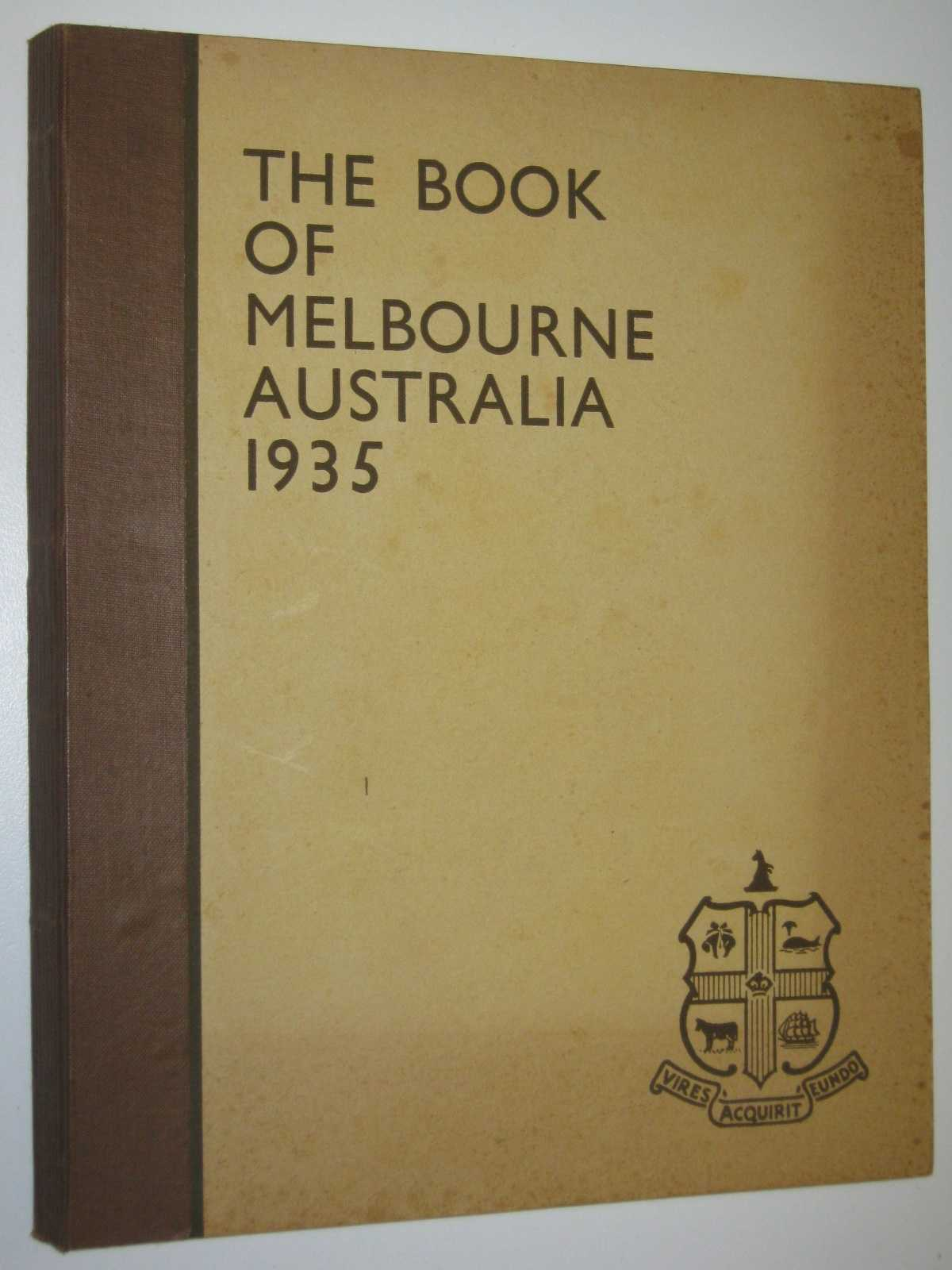 The Book of Melbourne Australia 1935, Author Not Stated