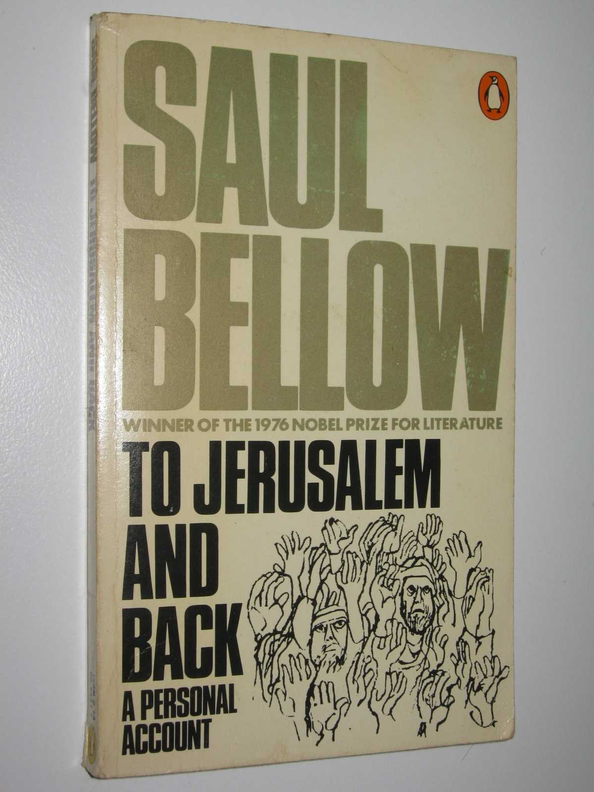 To Jerusalem and Back : a Personal Account, Bellow, Saul