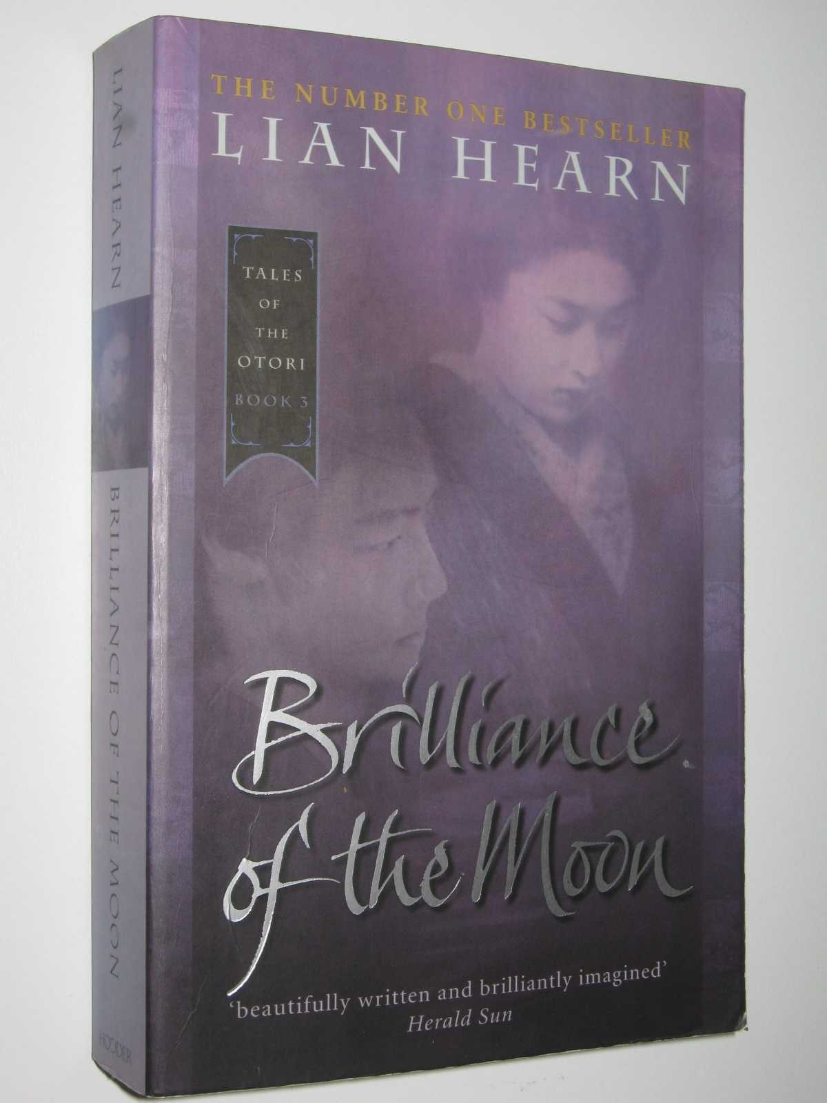 Brilliance of the Moon - Tales of the Otori #3, Hearn, Lian