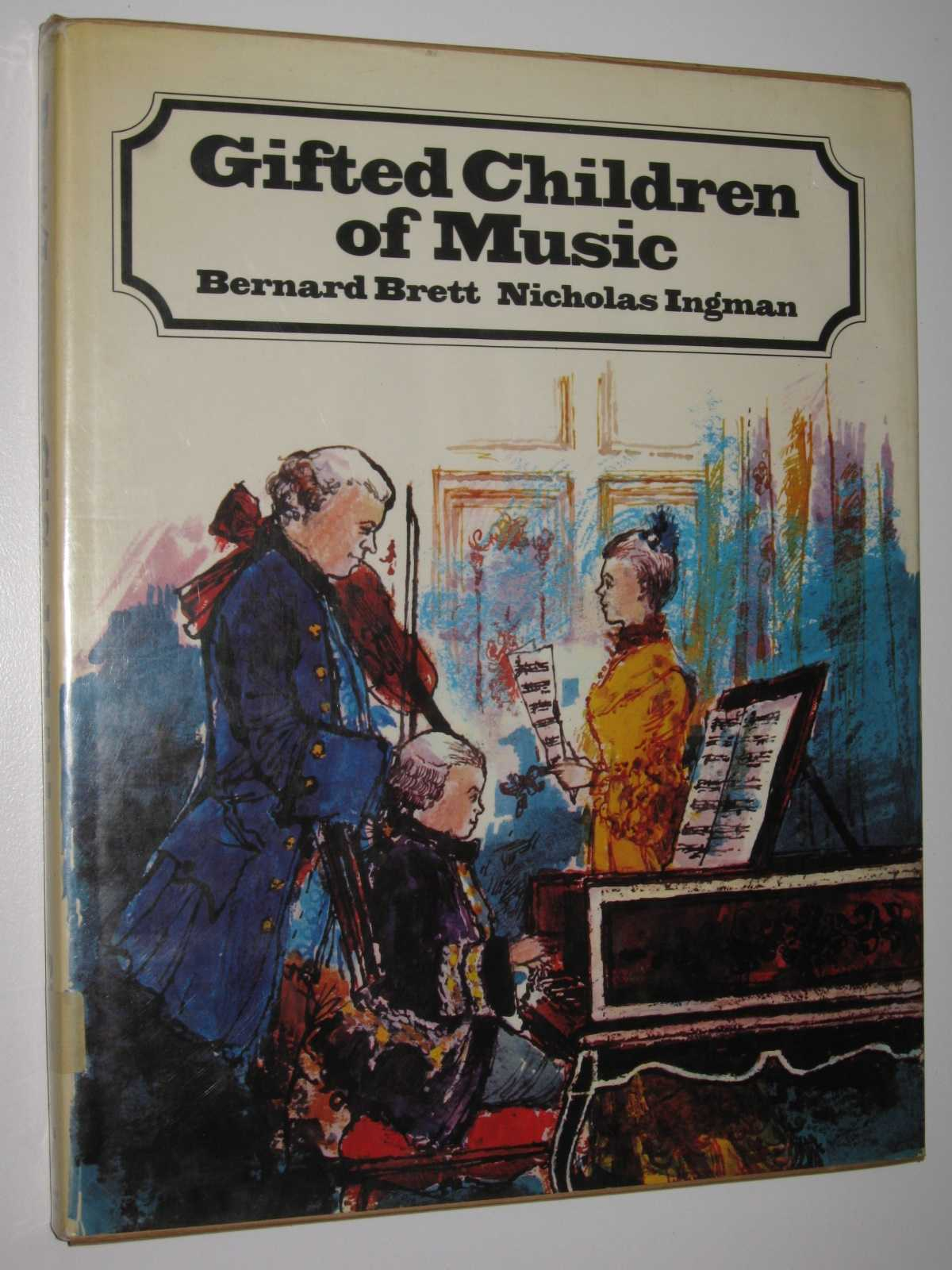 Gifted Children of Music : The Young Lives of Great Musicians, Ingman, Nicholas
