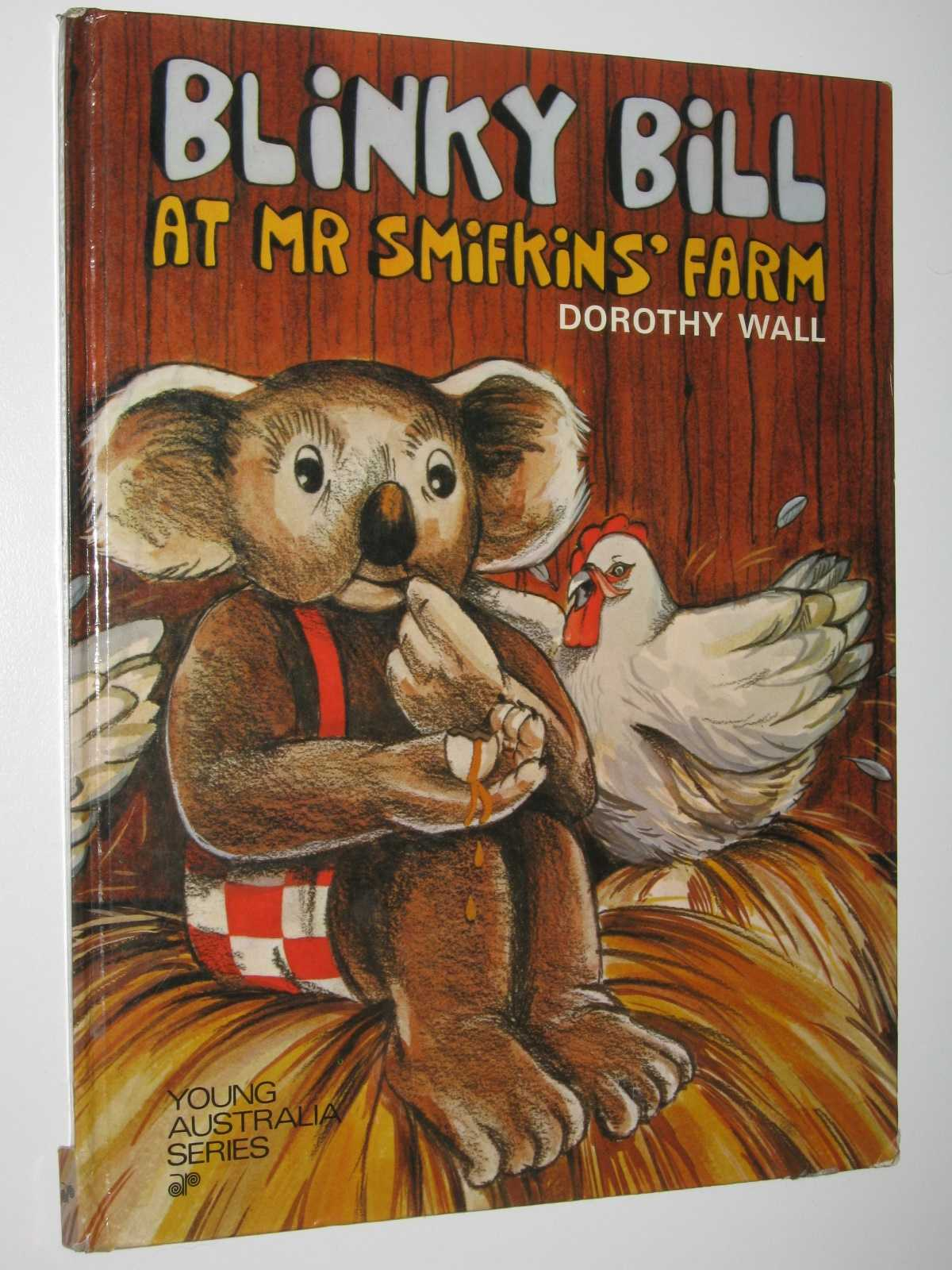 Blinky Bill at Mr Smifkins' Farm - Young Australia Series, Wall, Dorothy