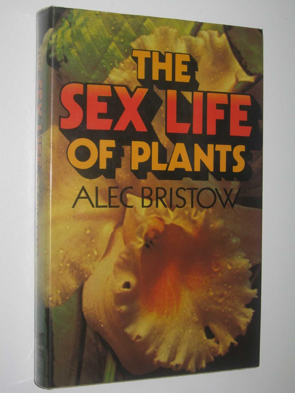 Sex life of plants alec bristow