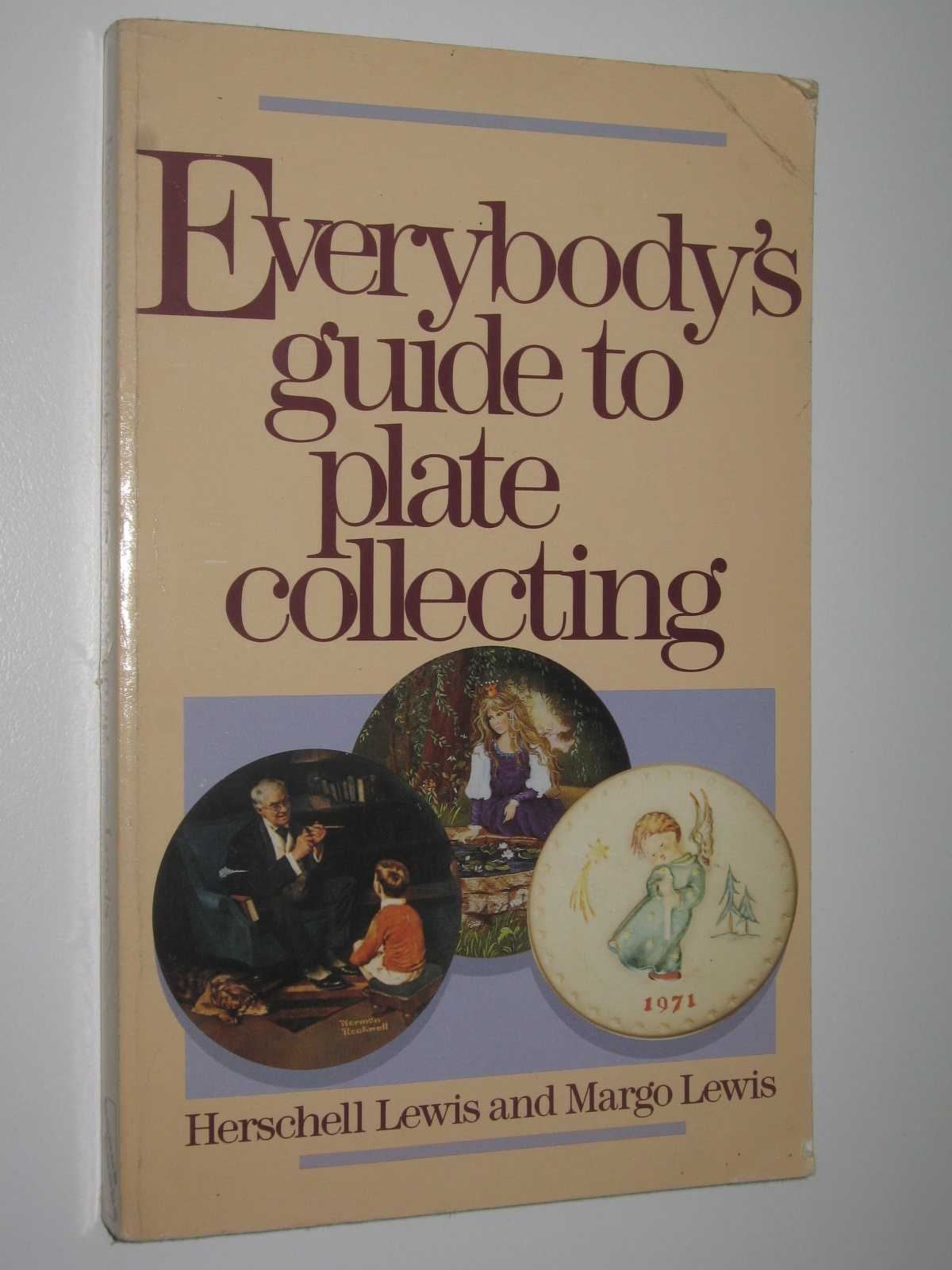 Everybody's Guide to Plate Collecting, Lewis, Herschell + Margo