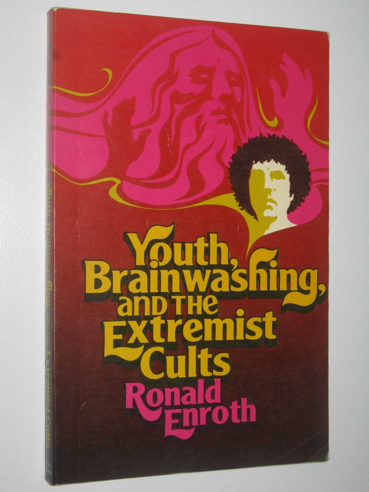 Youth Brainwashing and the Extremist Cults, Enroth, Ronald