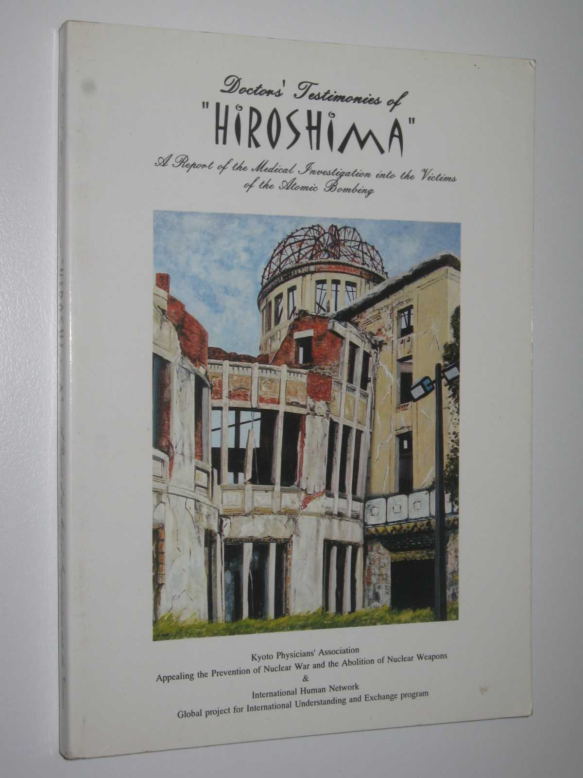 Doctors' Testimonies of Hiroshima, Kyoto Physicians' Association