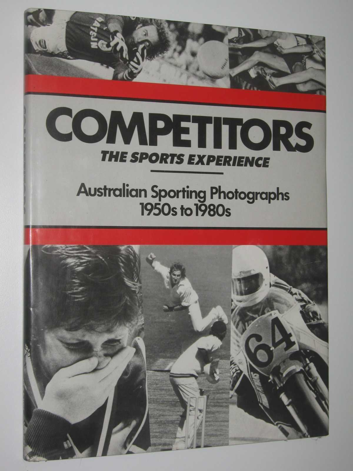 Competitors: The Sports Experience : Australian Sporting Photographs 1950s to 1980s, O'Keefe, Daniel & Atkinson, Ann