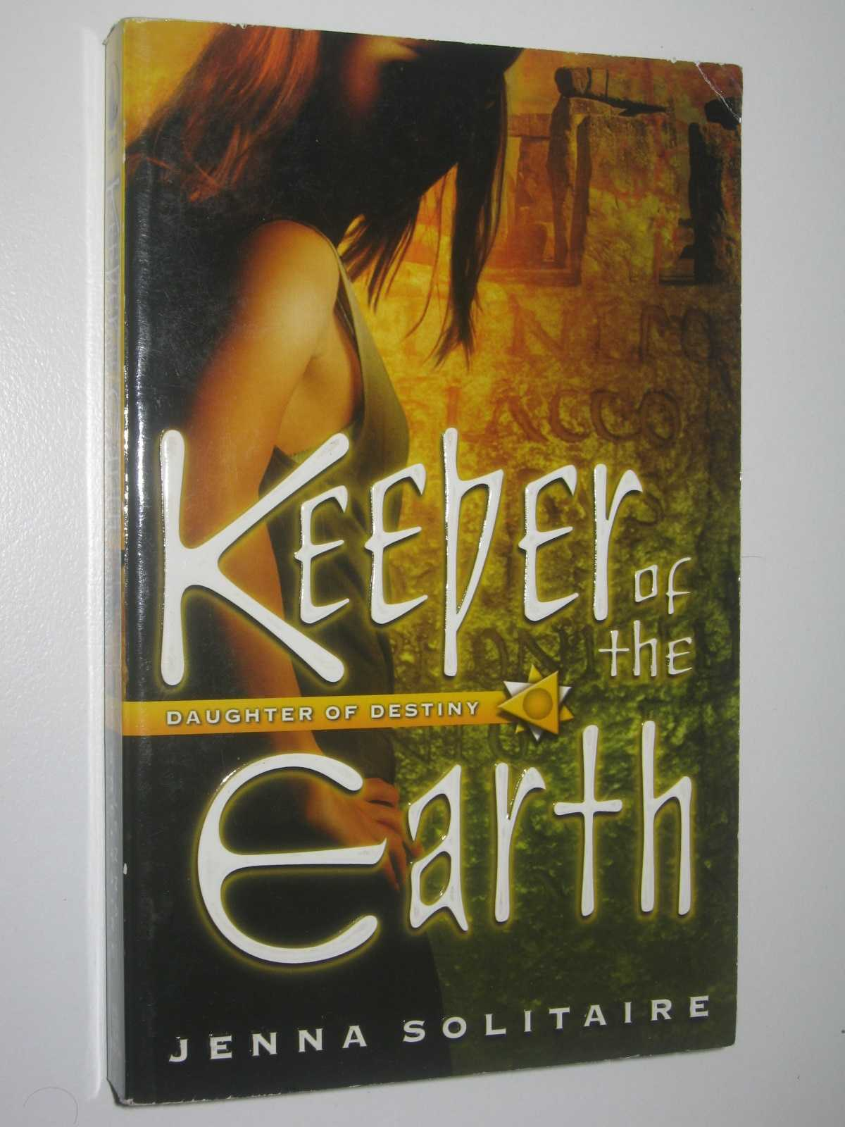 Keeper of the Earth - Daughter of Destiny #4, Solitaire, Jenna