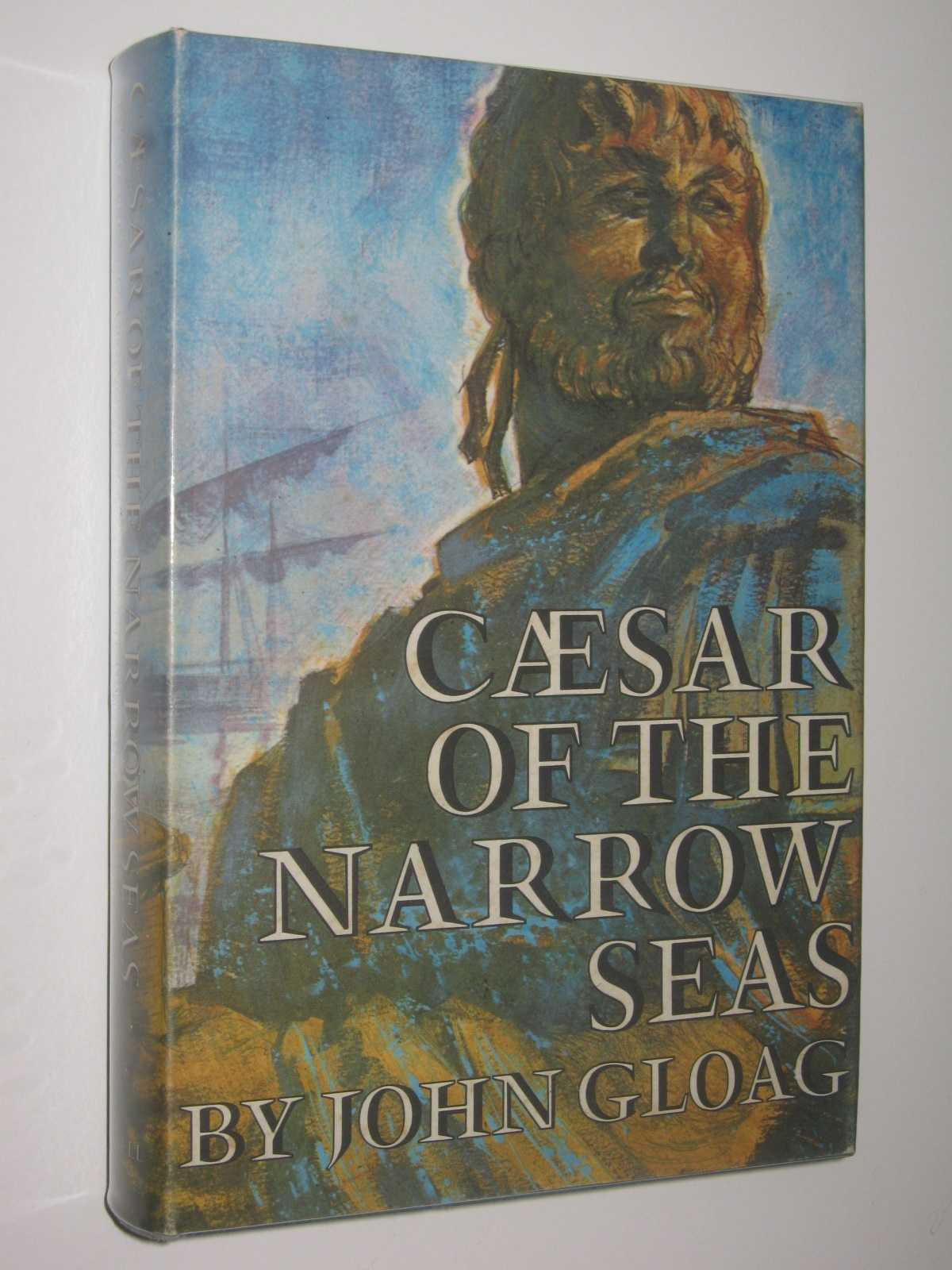 Caesar of the Narrow Seas, Gloag, John
