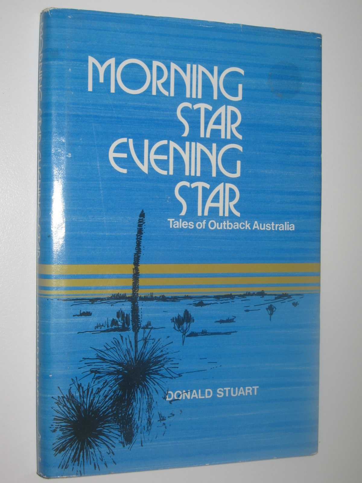 Morning Star, Evening Star : Tales of Outback Australia, Stuart, Donald