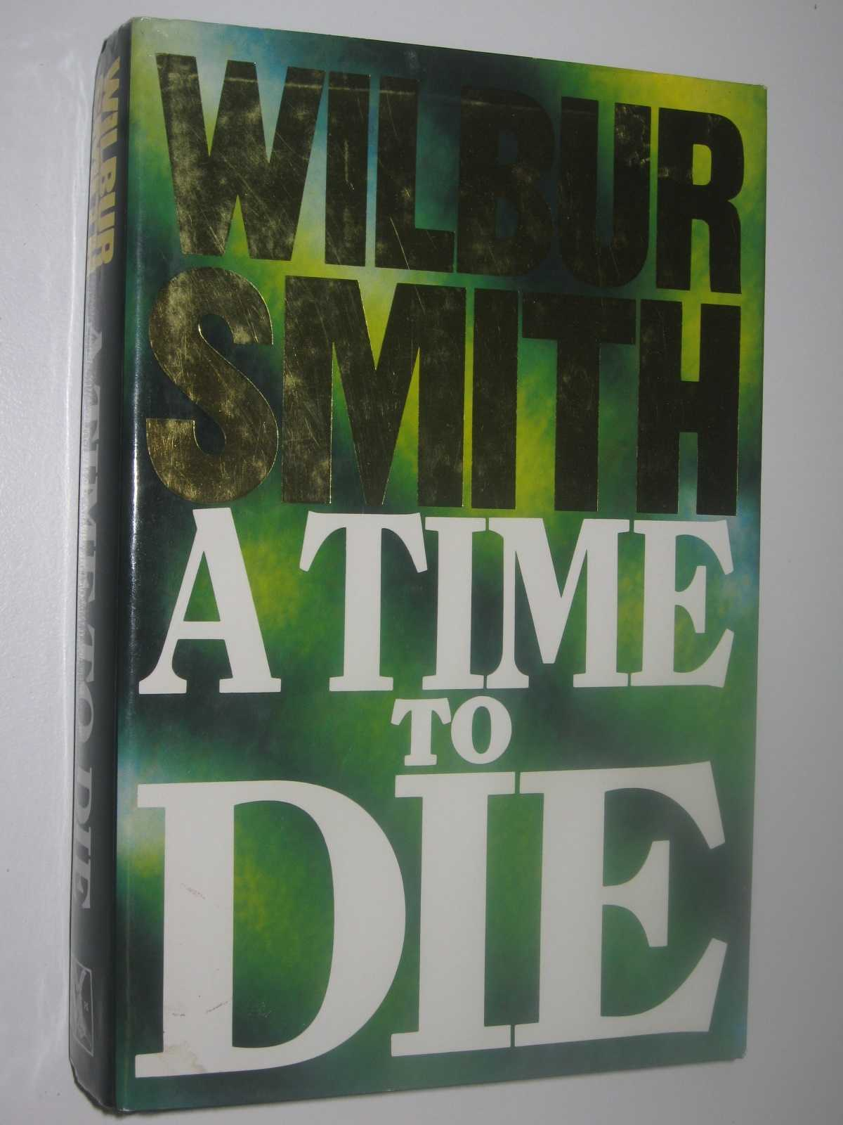A Time to Die - Courtney Series, Smith, Wilbur