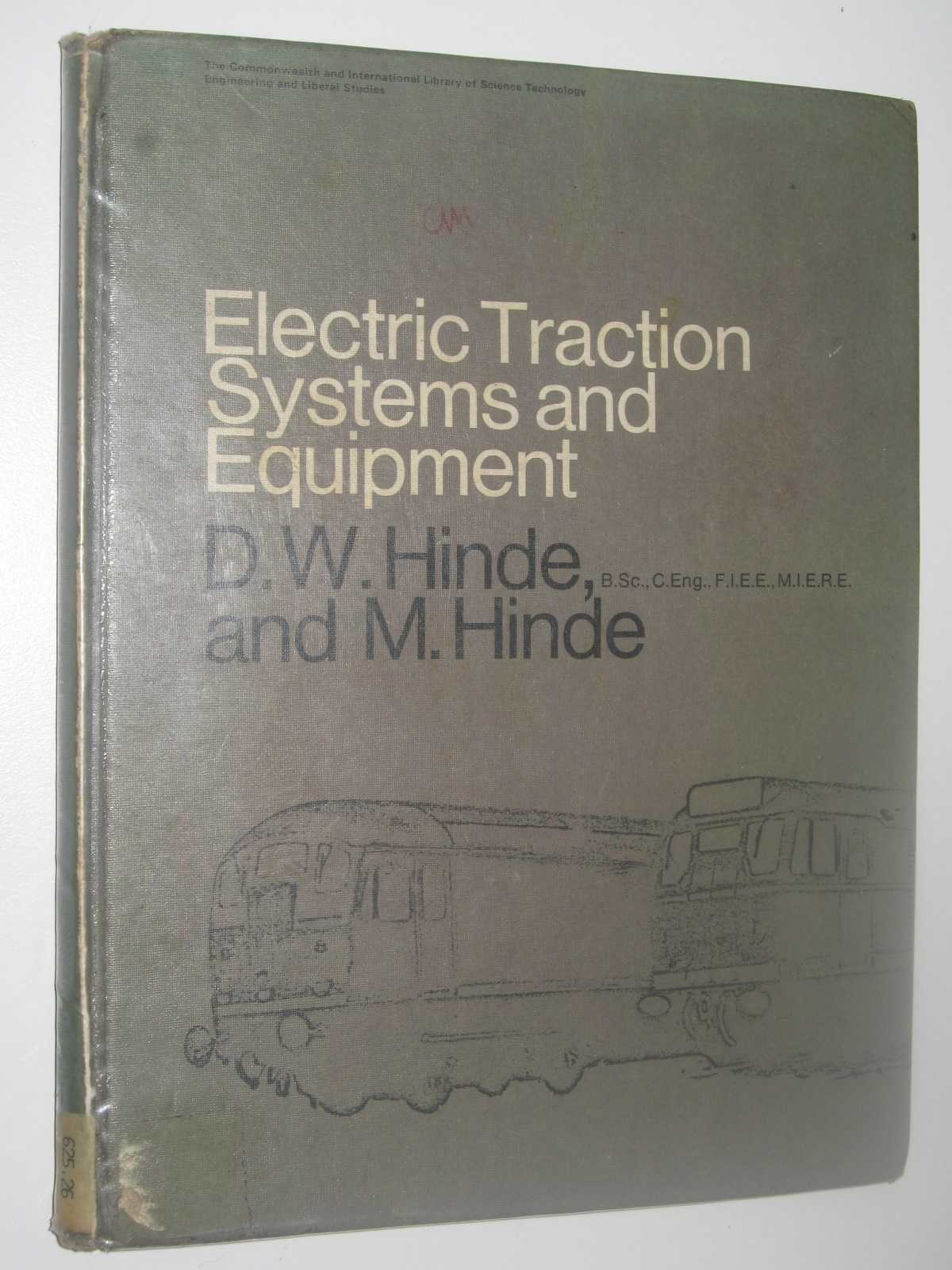 Electric Traction Systems and Equipment, Hinde, D. W.& Hind, M.