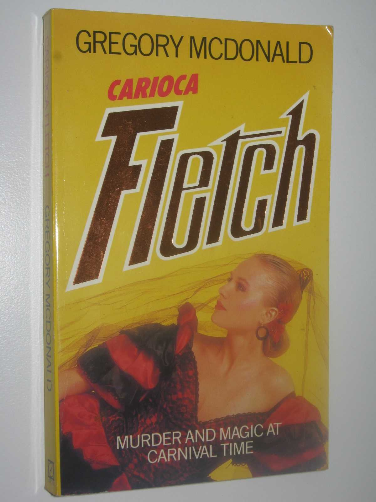 Carioca Fletch - Fletch Series #7, Mcdonald, Gregory