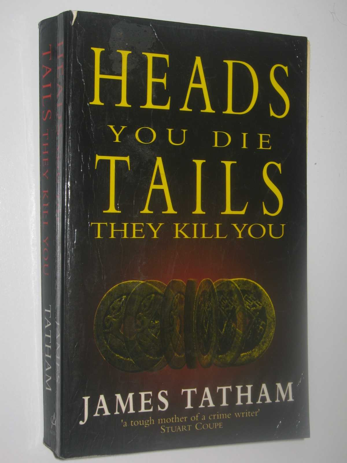 Heads You Die, Tails They Kill You, Tatham, James