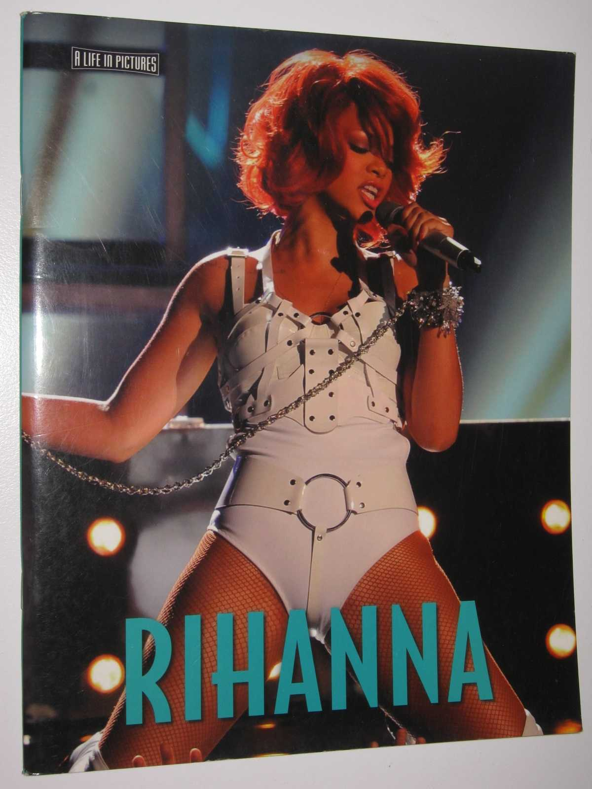 Rihanna: A Life in Pictures, Clark, Emily