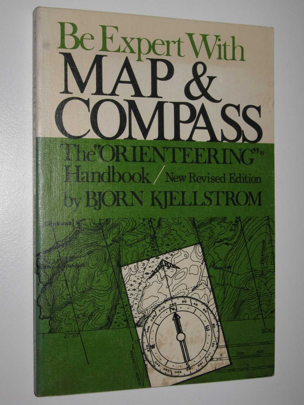 Be Expert with Map and Compass : The Orienteering Handbook, Kjellstrom, Bjorn