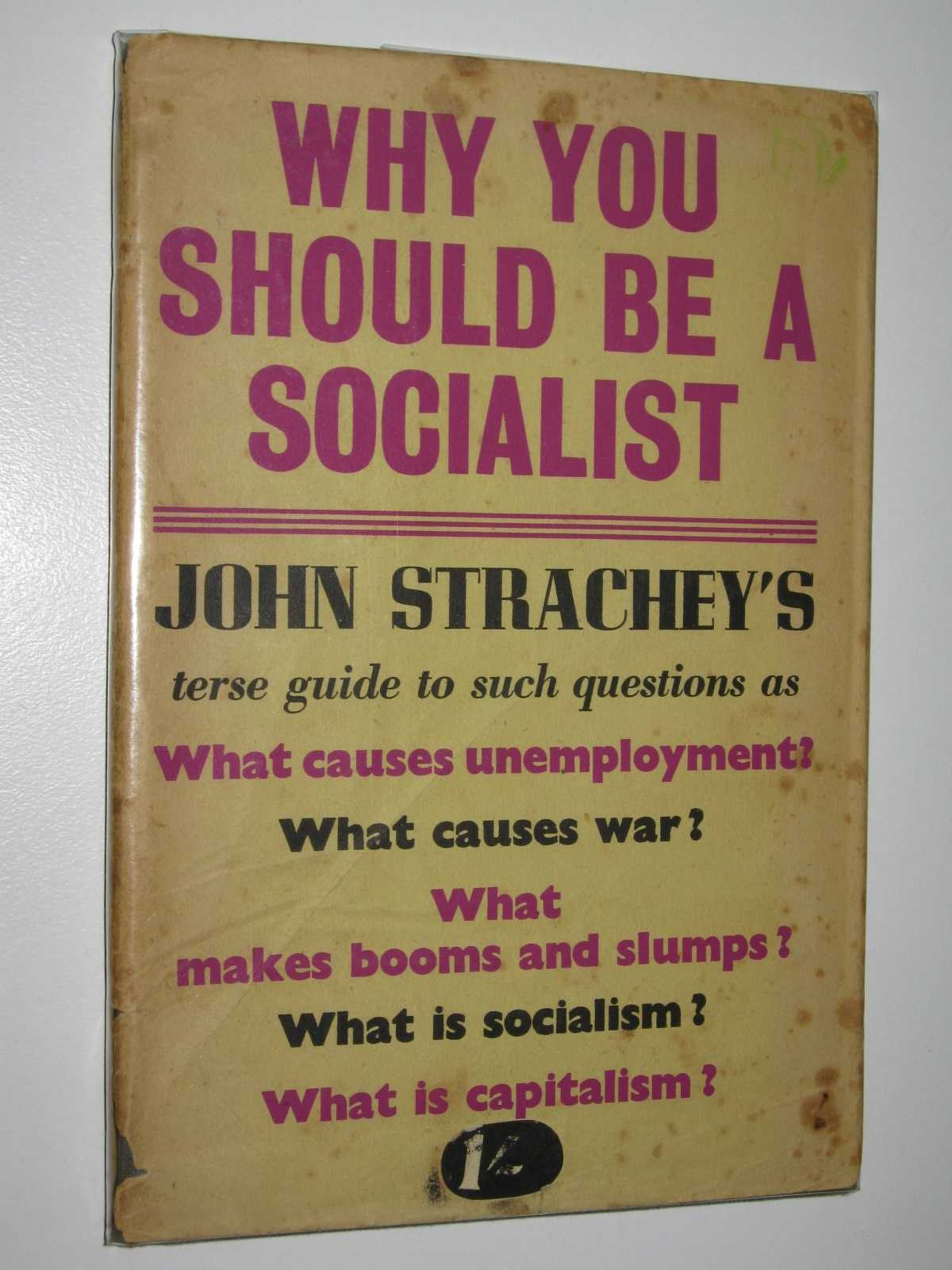 Why You Should Be a Socialist, Strachey, John