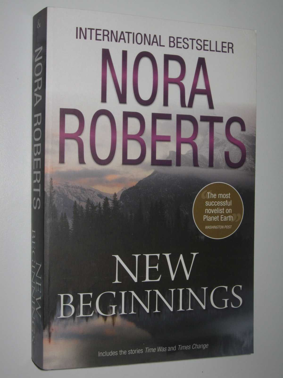 New Beginnings - Time Was + Times Change, Roberts, Nora