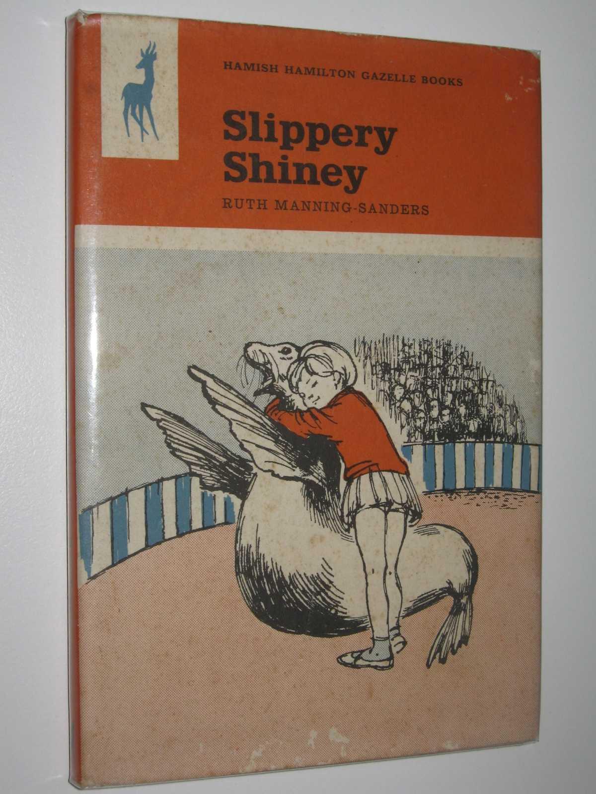Slippery Shiney, Manning-Sanders, Ruth
