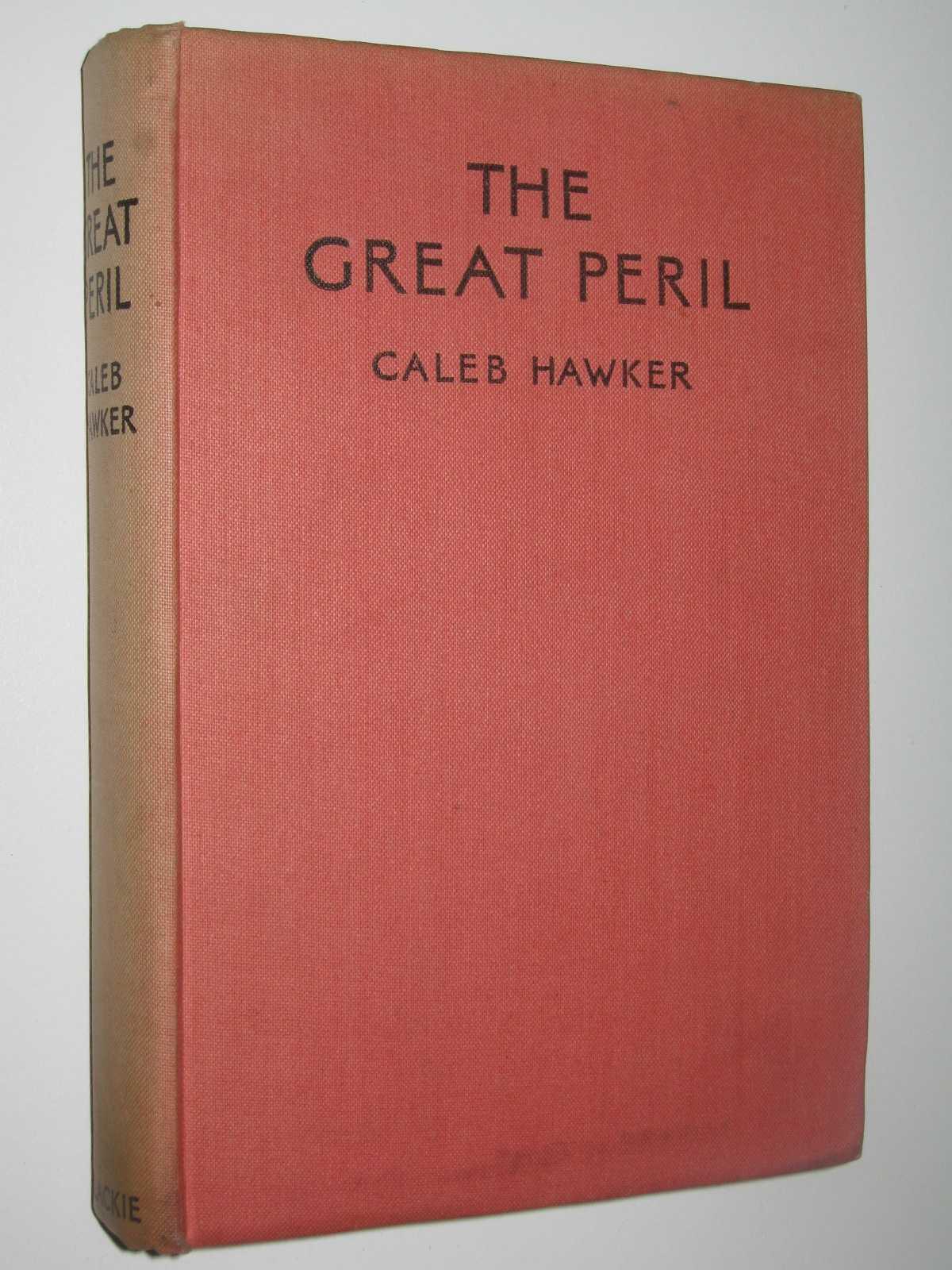 The Great Peril, Hawker, Caleb