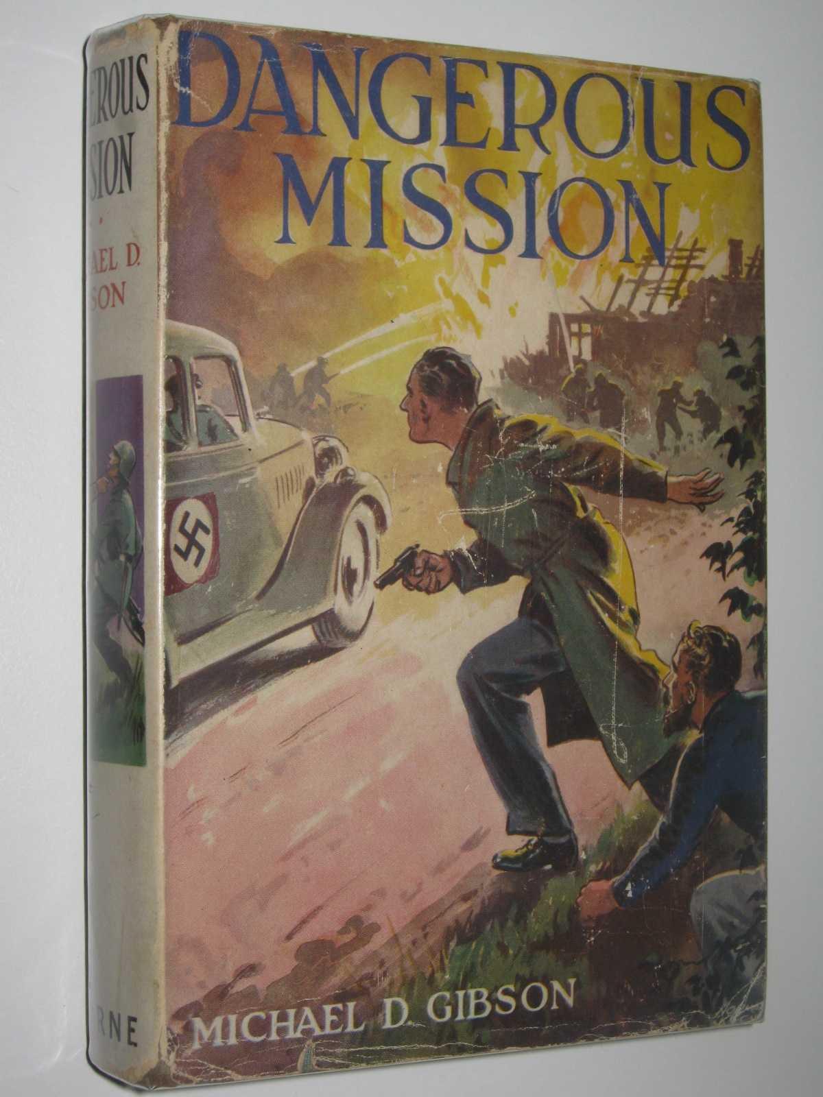 Dangerous Mission : A Boy's Adventure Story, Gibson, Michael D.