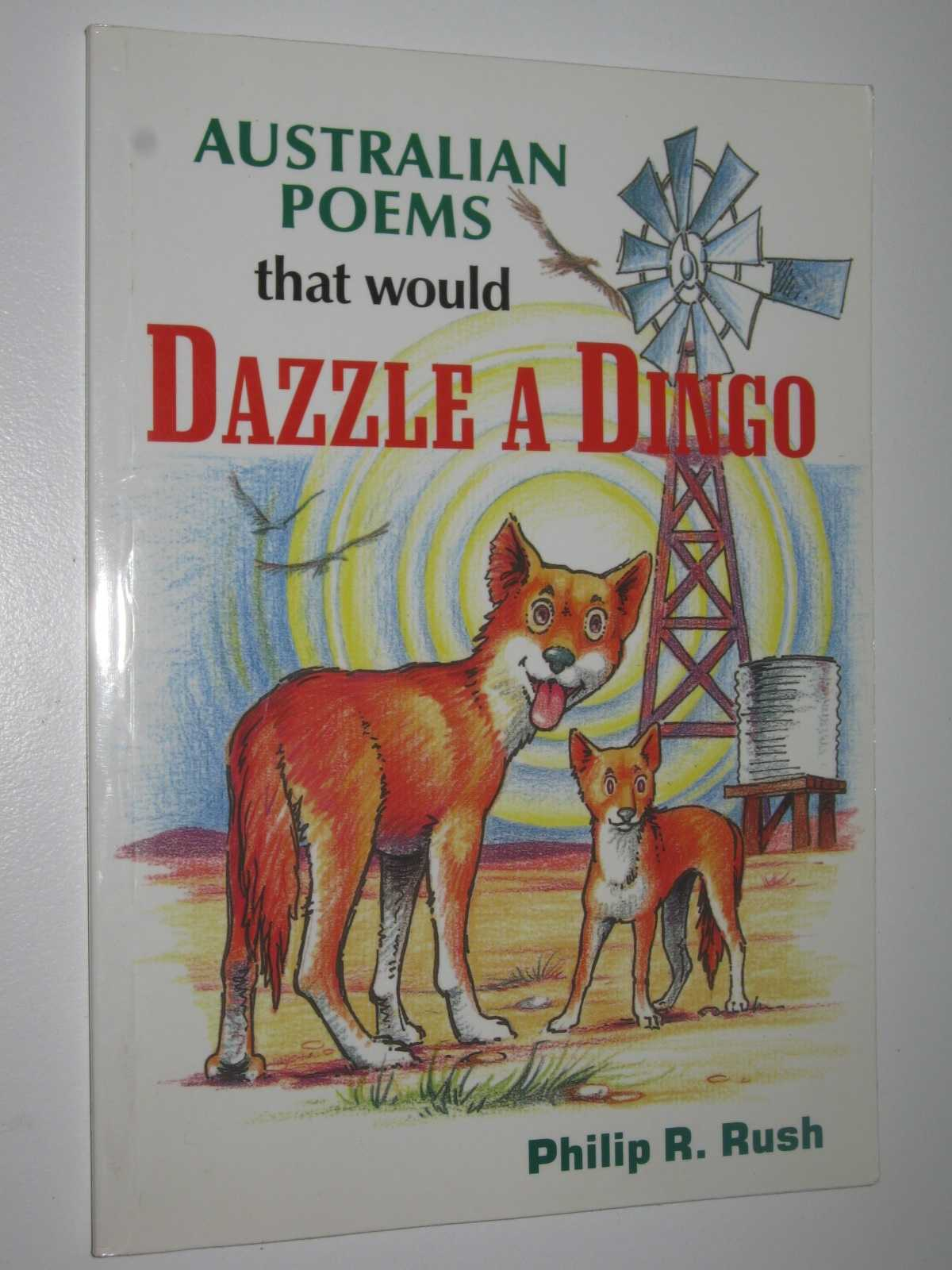 Australian Poems That Would Dazzle a Dingo, Rush, Philip R.