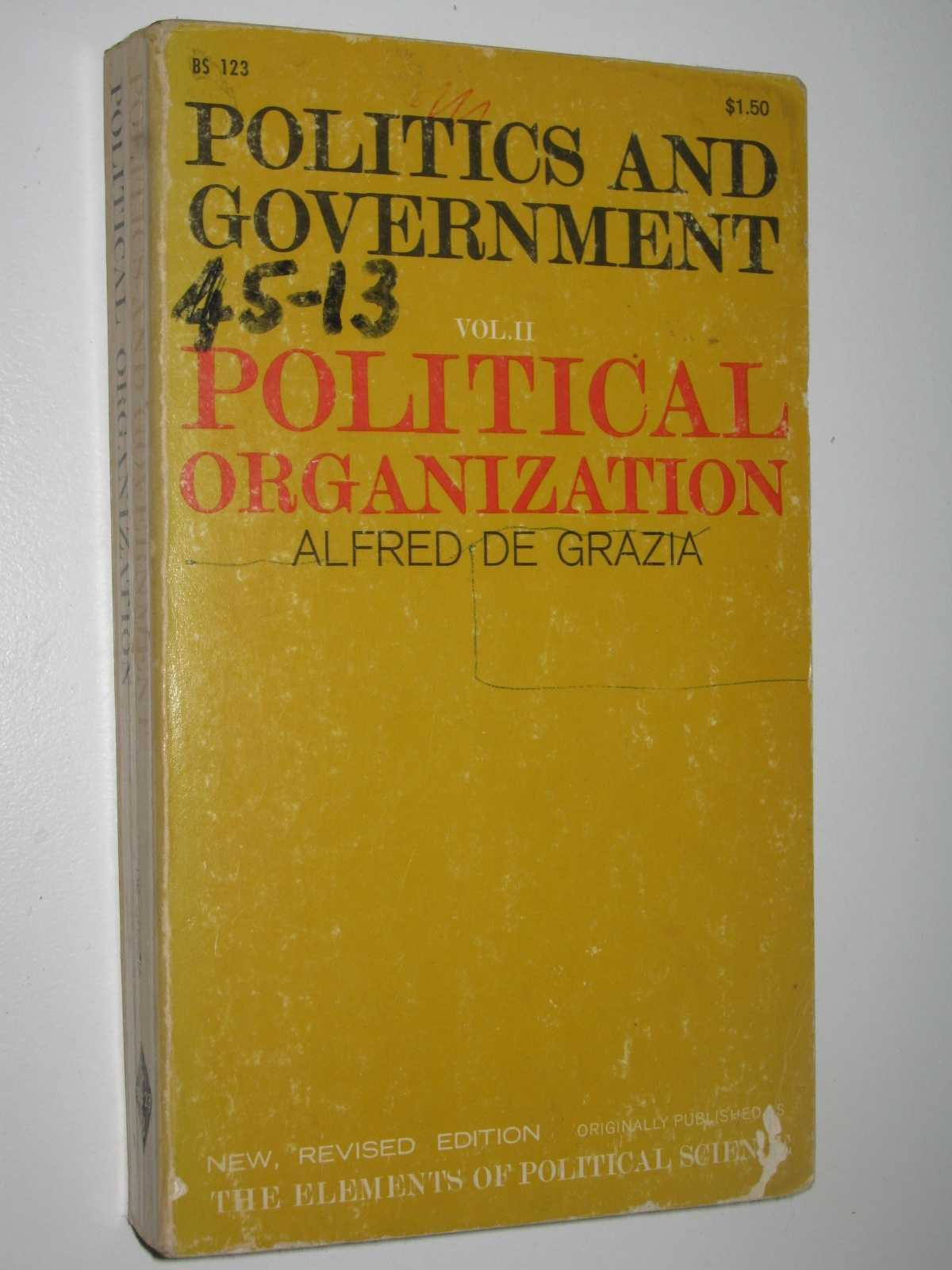 Politics and Government Volume 2: Political Organization, De Grazia, Alfred