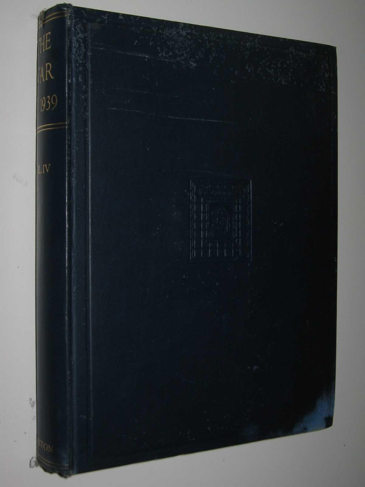 The War of 1939 Vol. IV, Dennis, Geoffrey (edited)