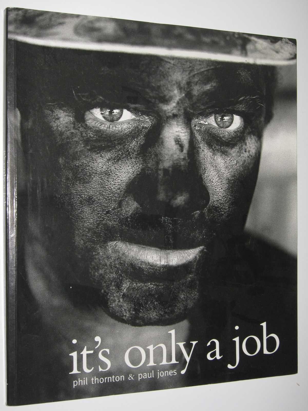 It's Only a Job, Thornton, Phil & Jones, Paul