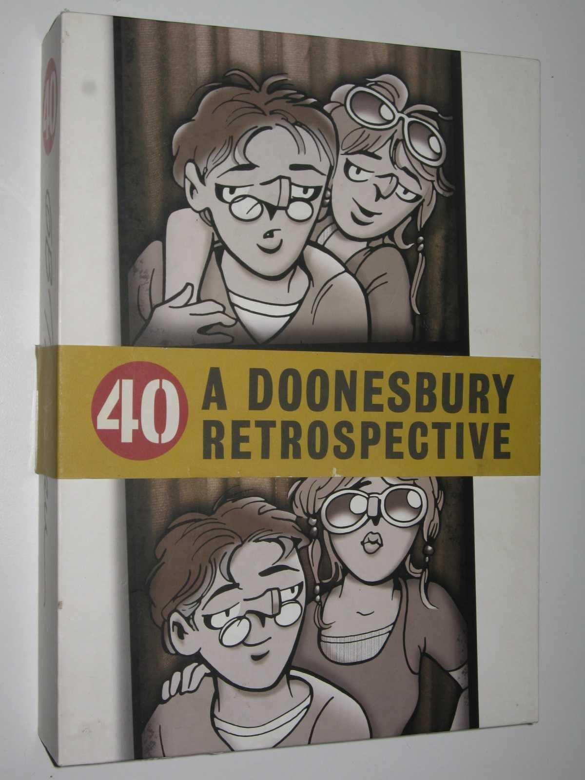 40: A Doonesbury Retrospective, Trudeau, G. B.