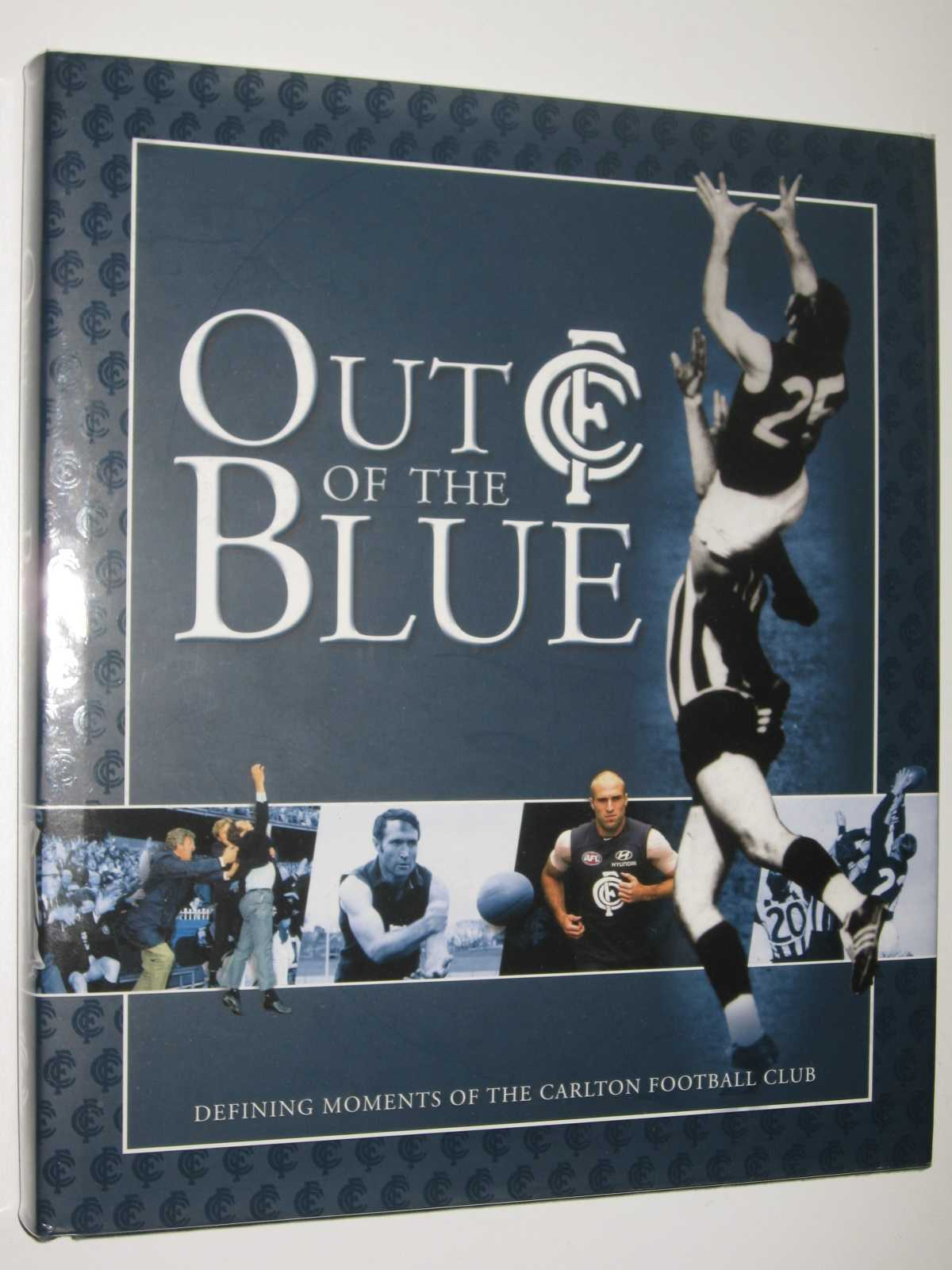 Out of the Blue : Dfining Moments of the Carlton Football Club, De Bolfo, Tony