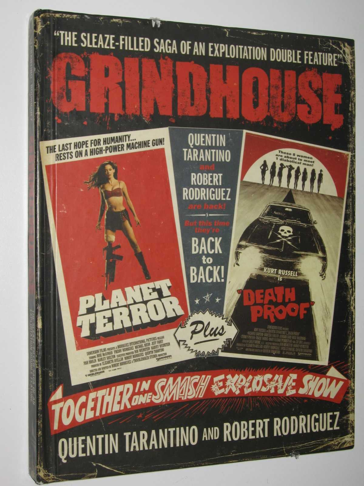 Grindhouse : The Sleaze-Filled Saga of an Exploitation Double Feature, Tarantino, Quentin & Rodriguez, Robert