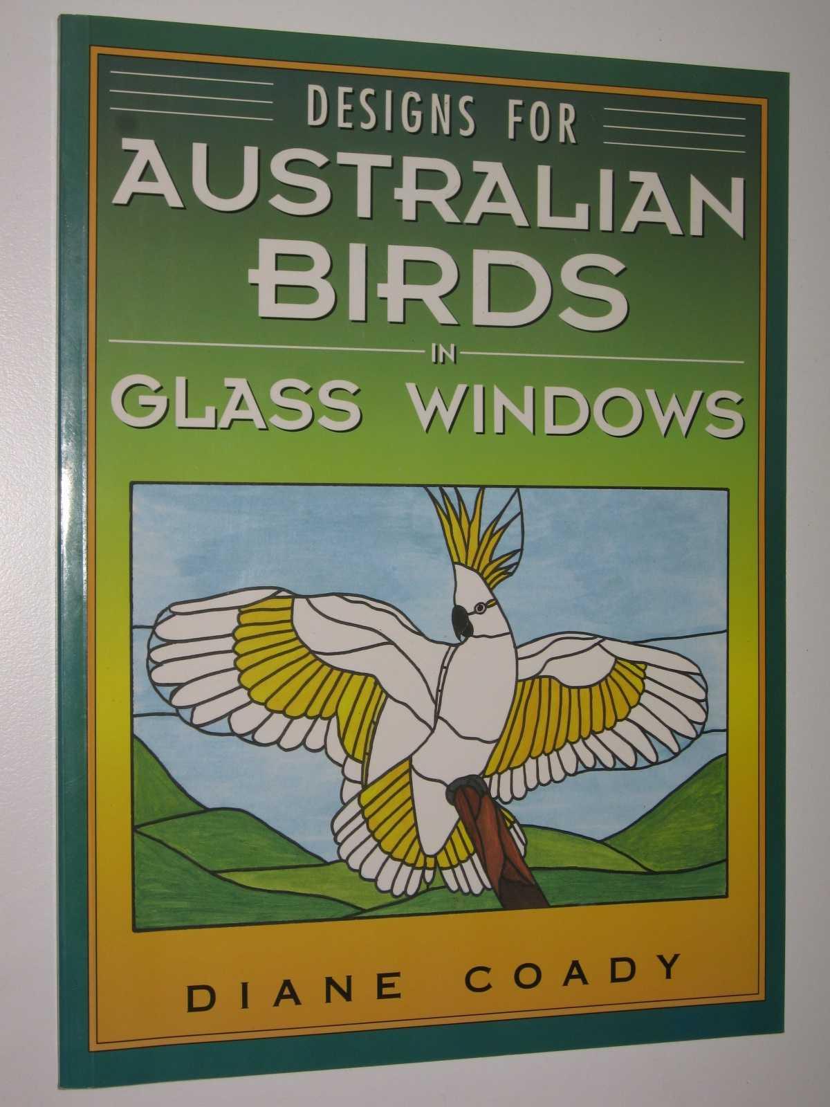 Designs for Australian Birds in Glass Windows, Coady, Diane
