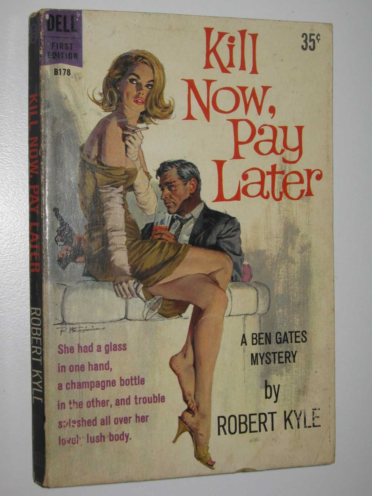 Kill Now, Pay Later - Ben Gates Mystery Series, Kyle, Robert