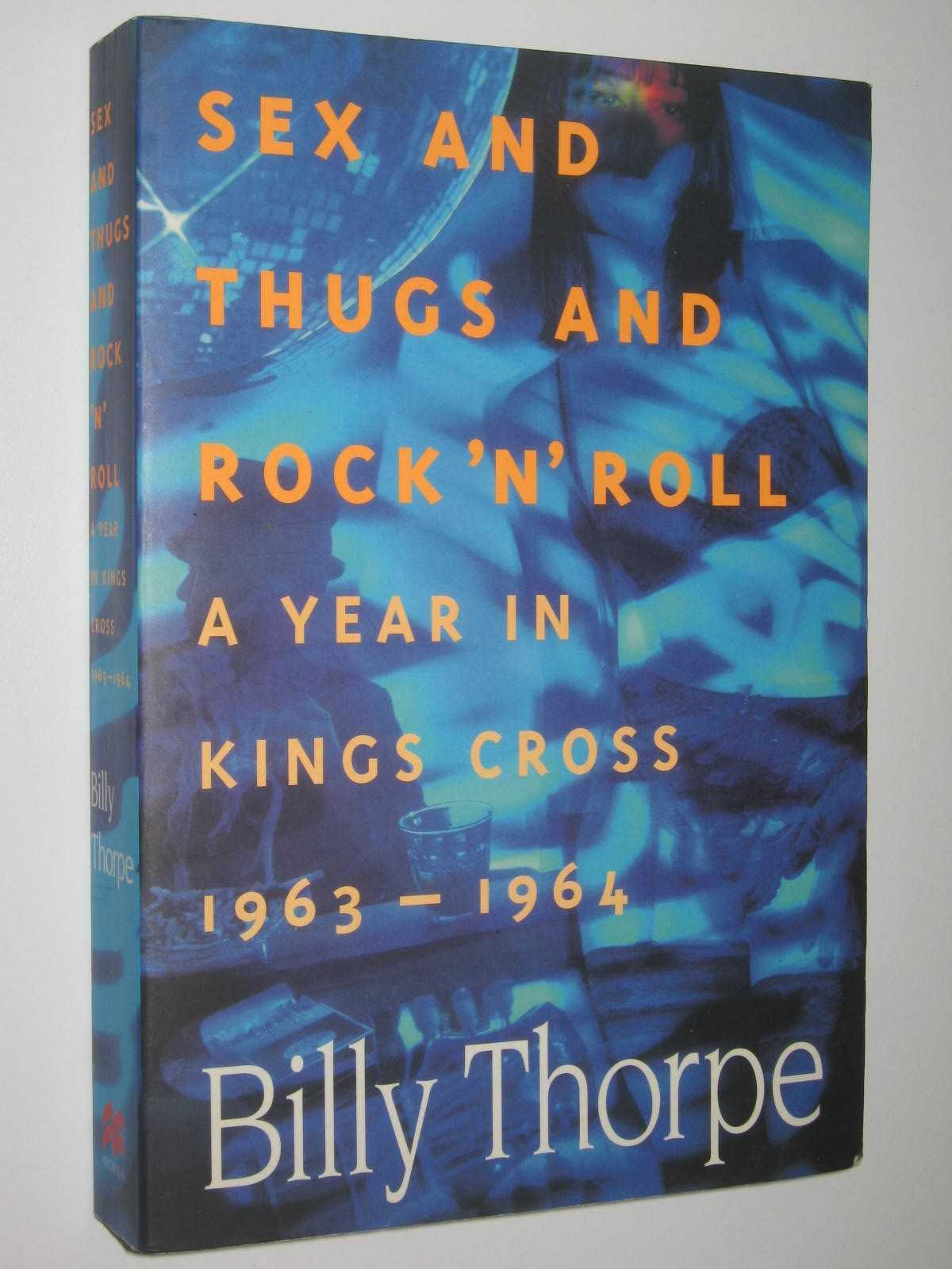 Image for Sex And Thugs And Rock N Roll : A Year in Kings Cross 1963-1964