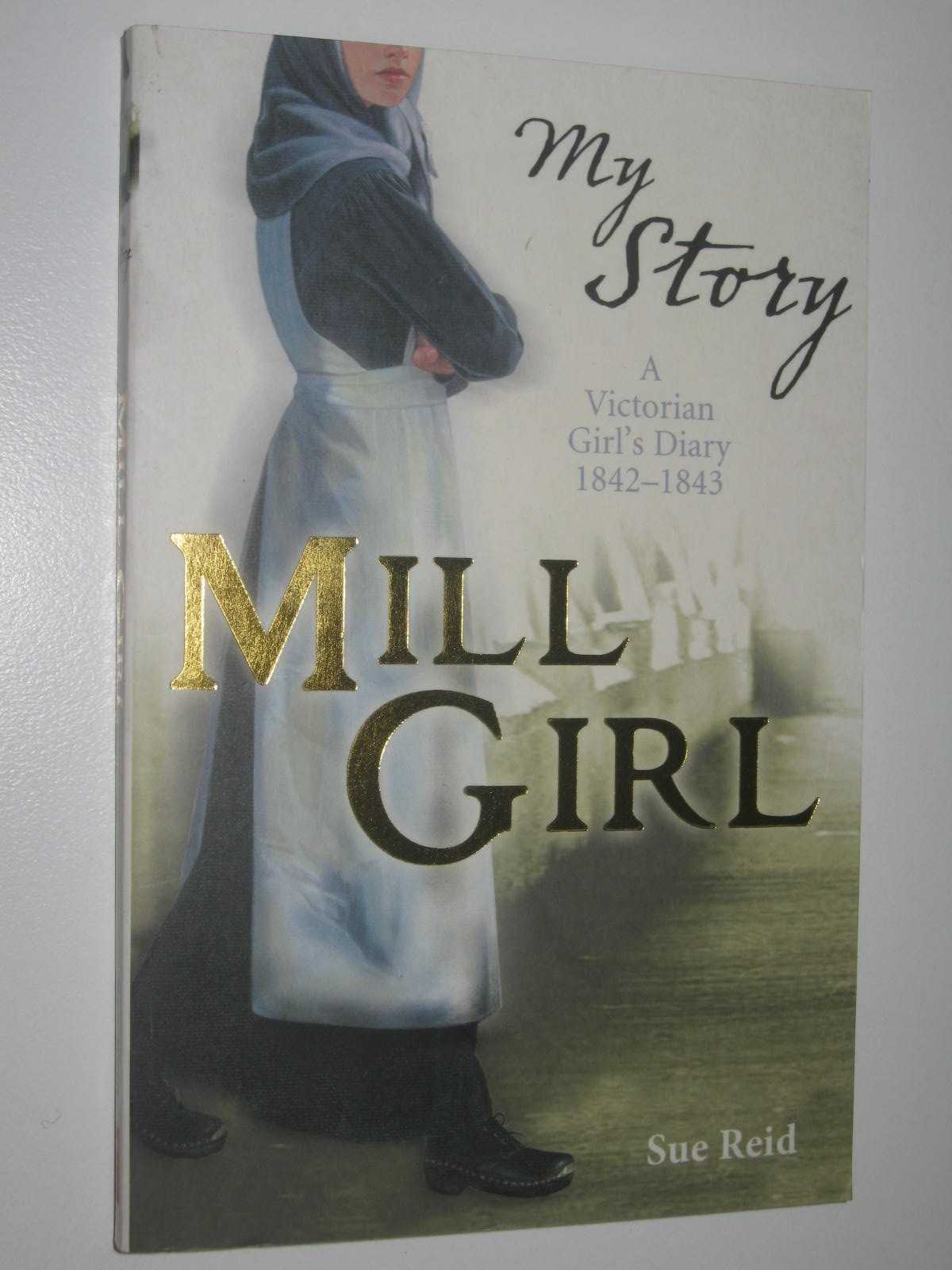 Image for Mill Girl : A Victorian Girl's Diary 1842-1843