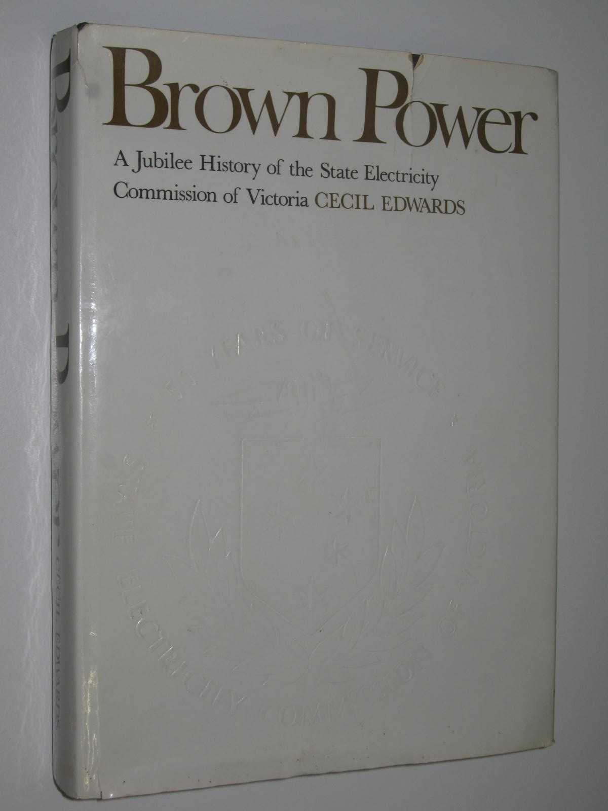 Image for Brown Power : A Jubilee History of the State Electricity Commission of Victoria