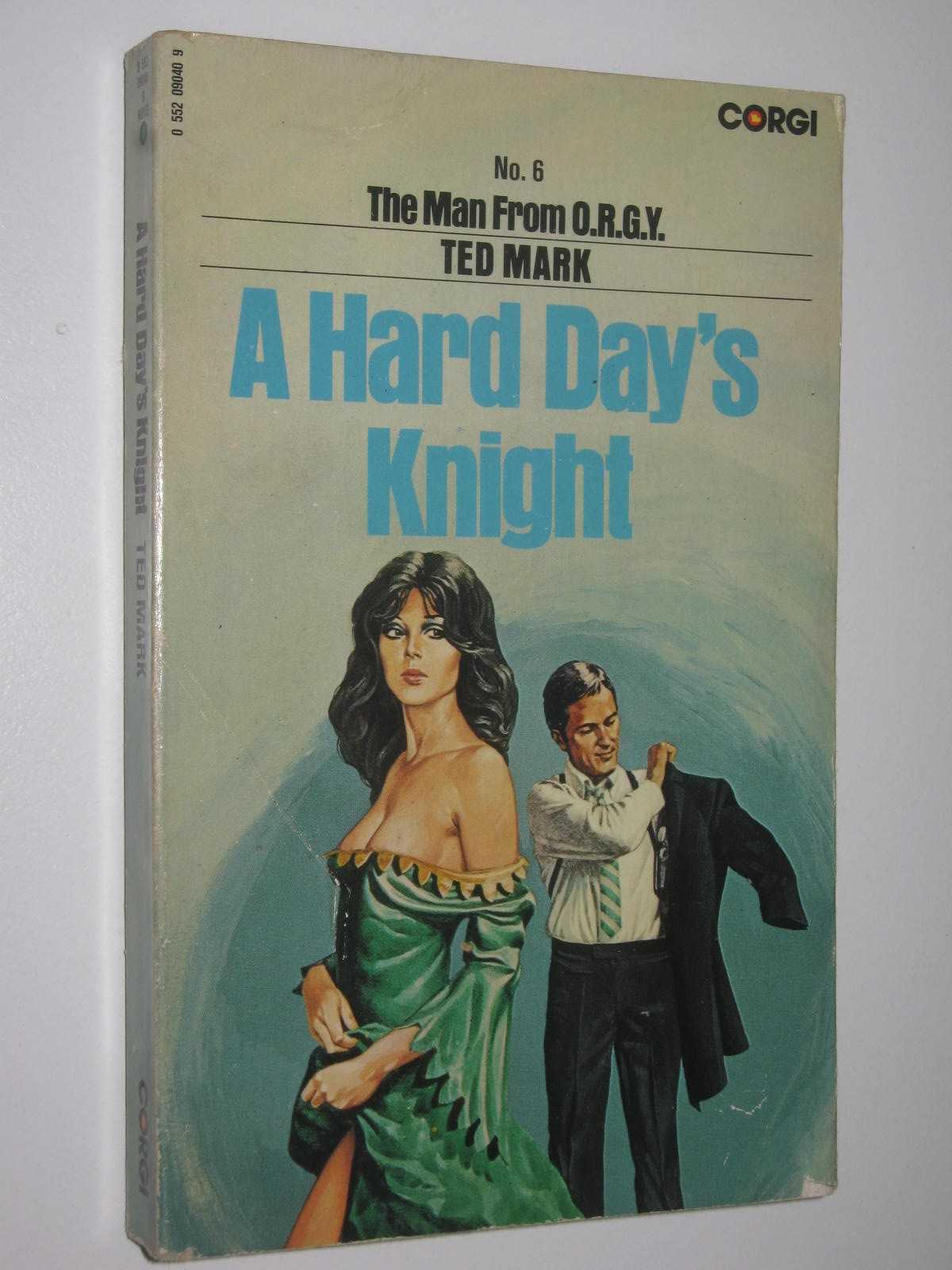 Image for A Hard Day's Knight - The Man from O.R.G.Y. Series #6