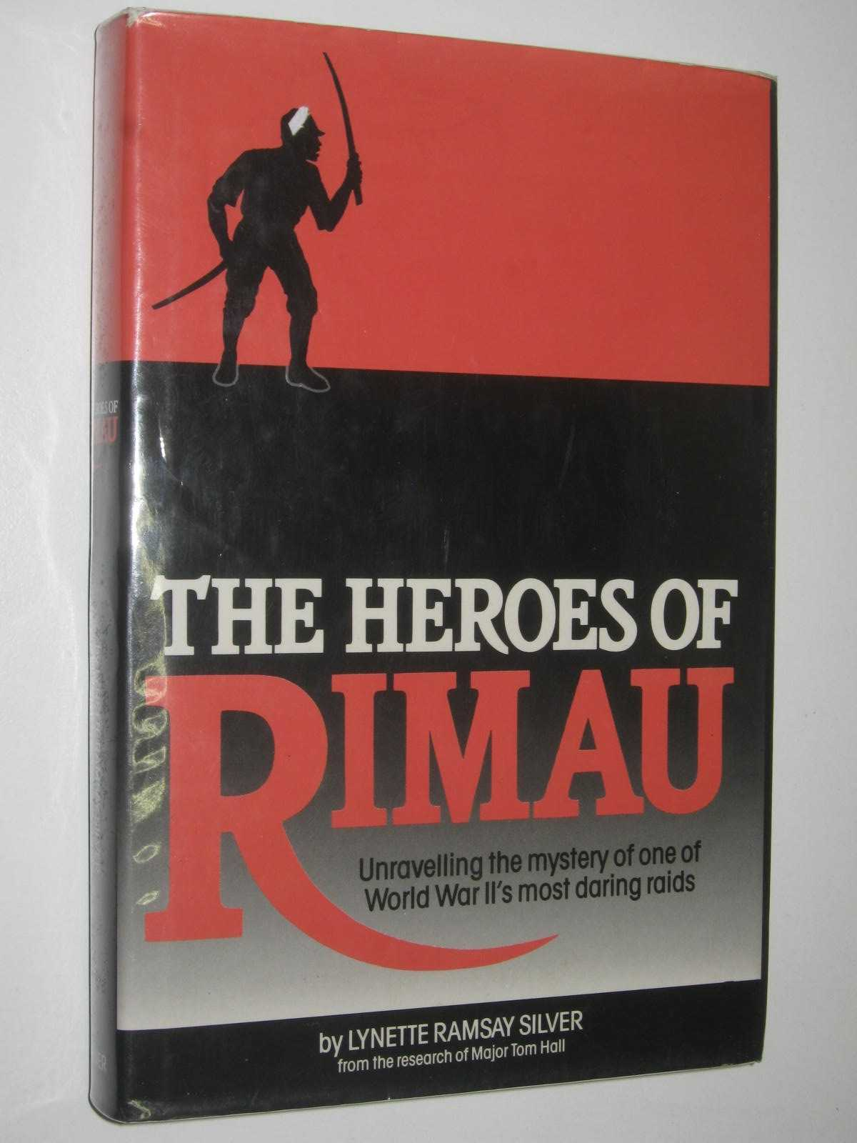 Image for The Heroes of Rimau : Unravelling the Mystery of One of World War II's Most Daring Raids
